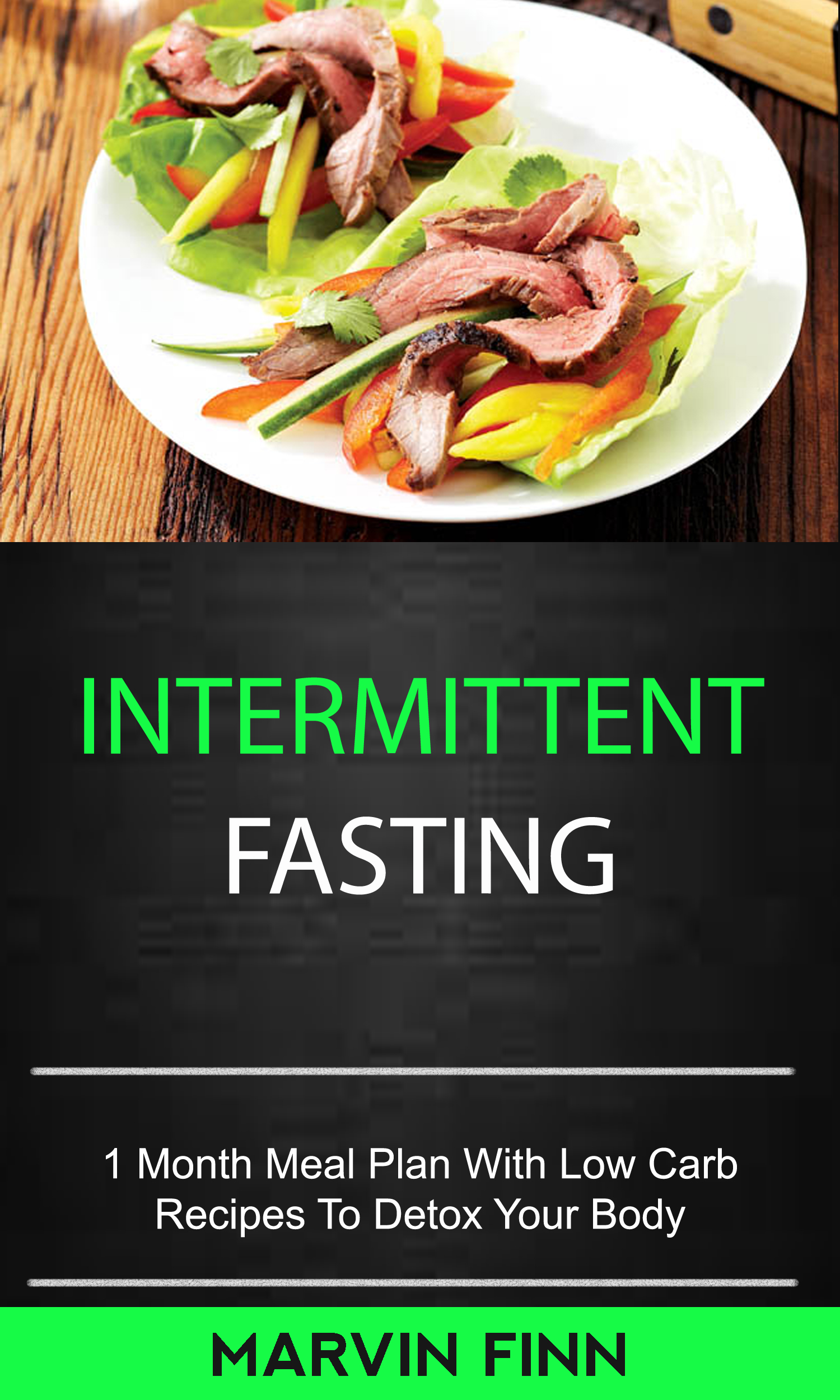 Intermittent fasting: 1 month meal plan with low carb recipes to detox your body
