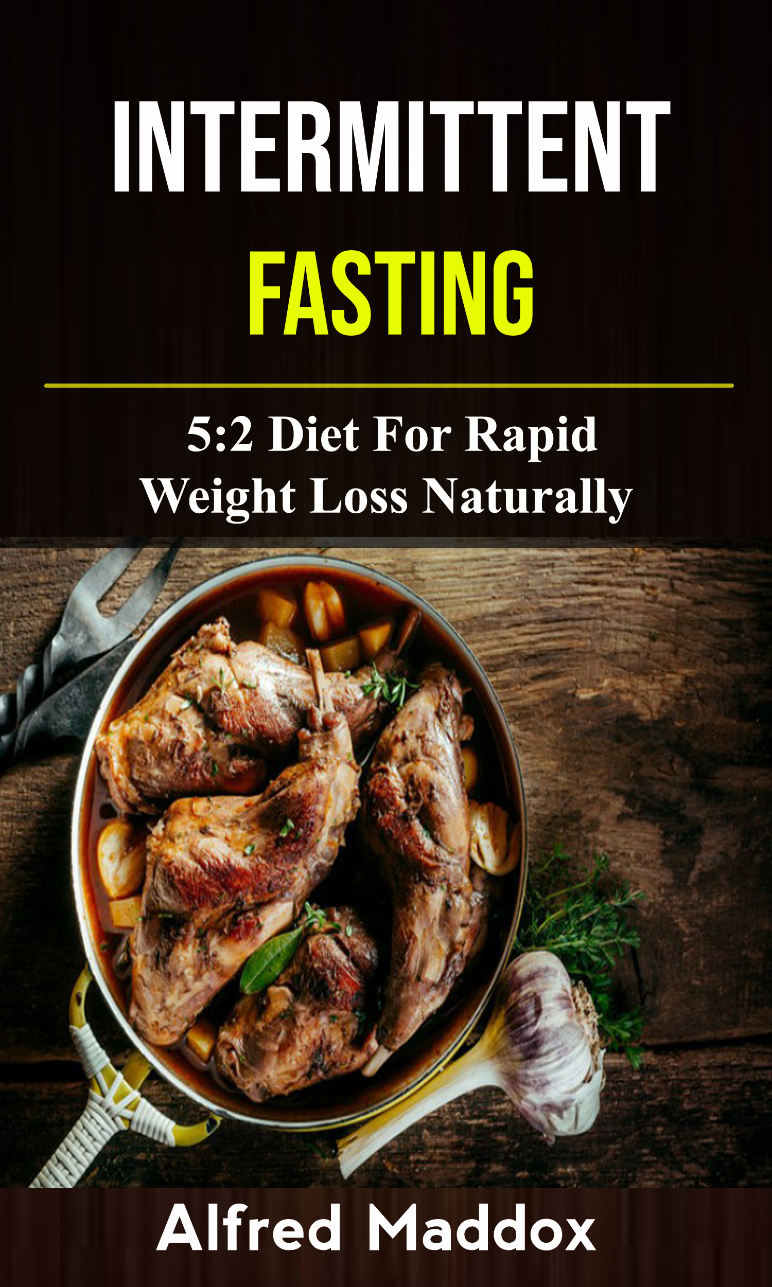 Intermittent fasting: 5:2 diet for rapid weight loss naturally