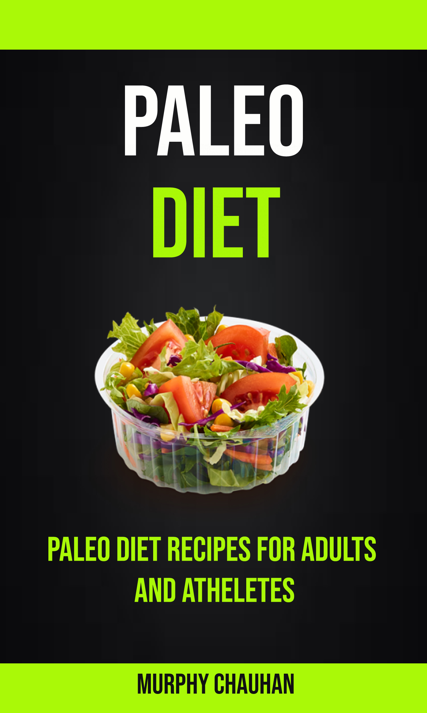 Paleo diet: paleo diet recipes for adults and atheletes