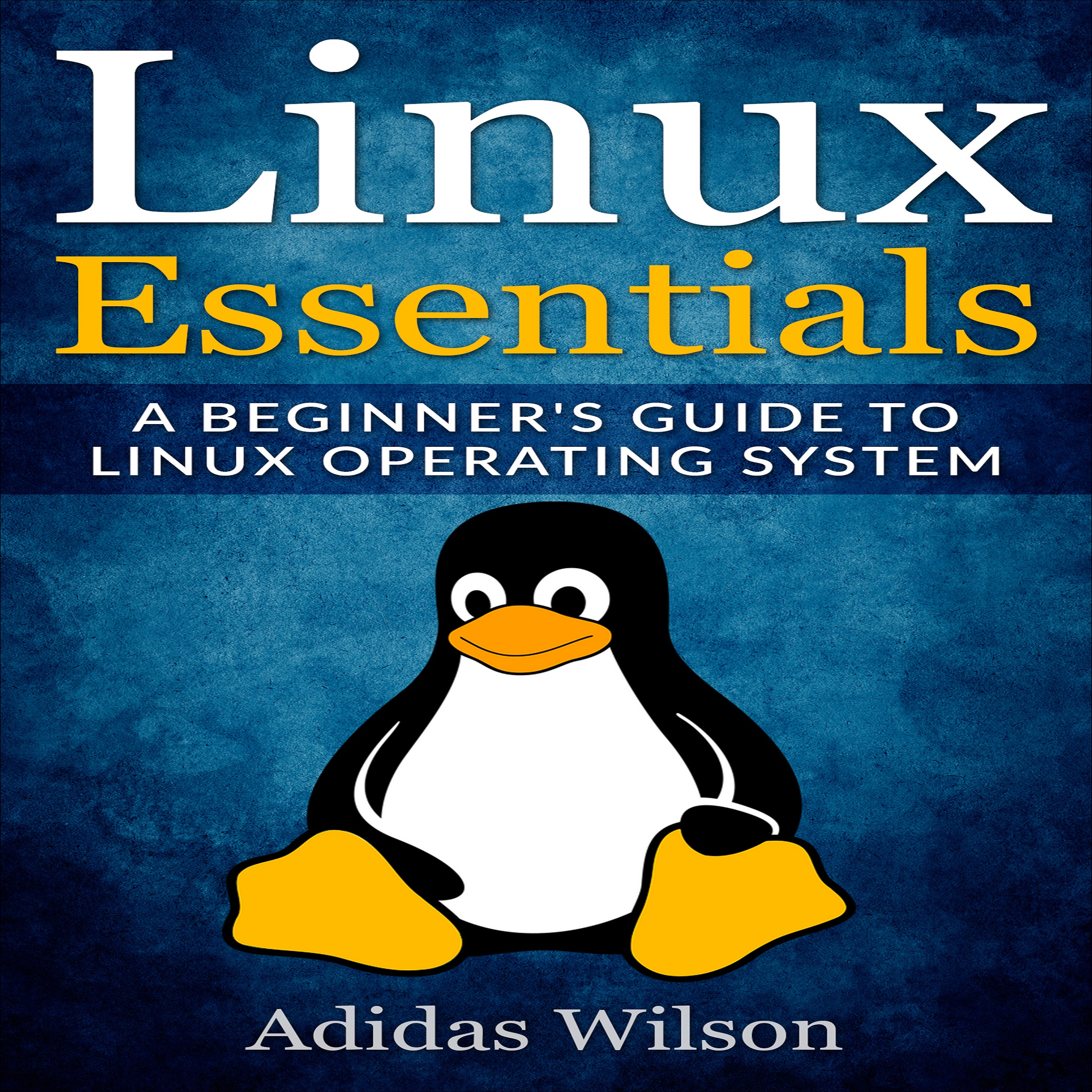 Linux essentials: a beginner's guide to linux operating system