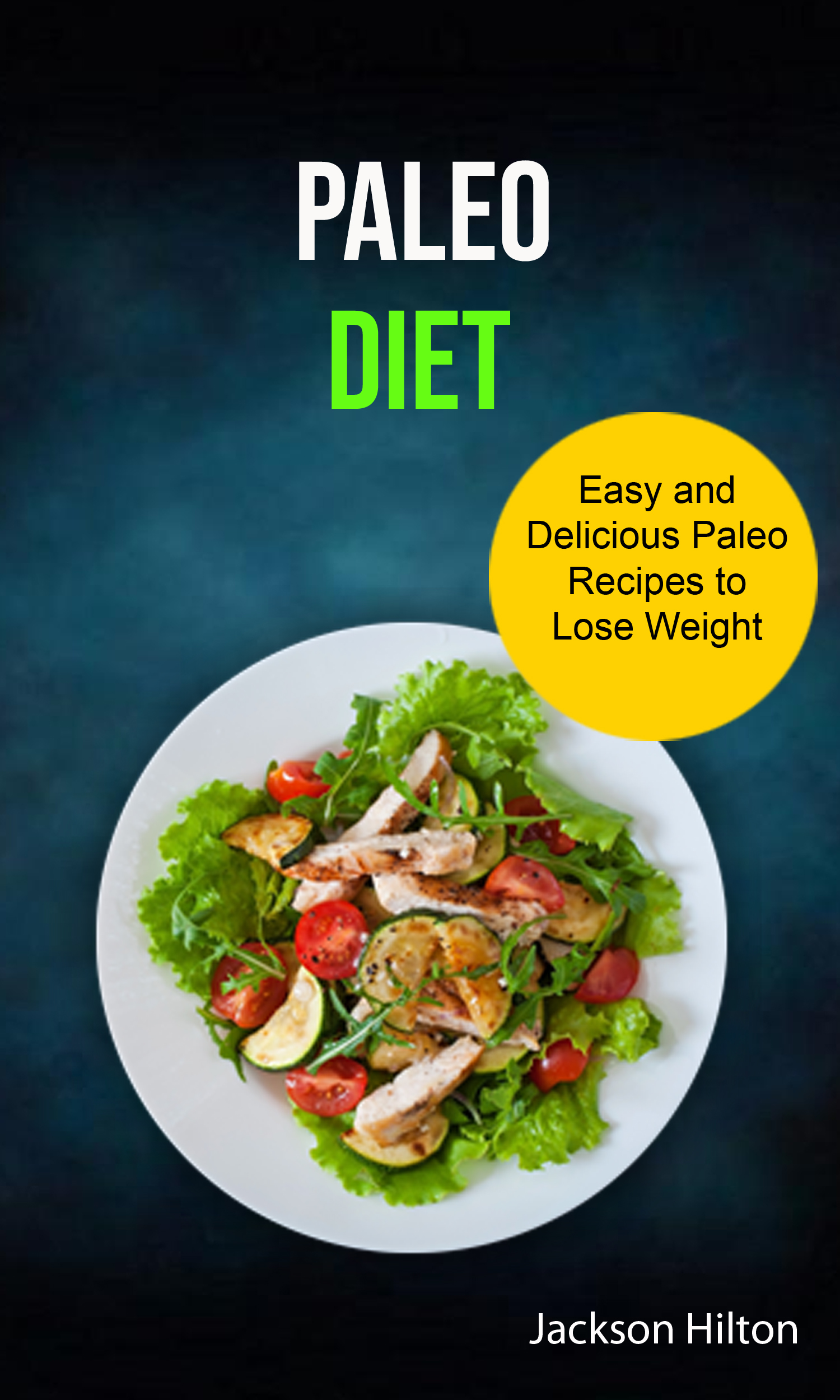 Paleo diet: easy and delicious paleo recipes to lose weight