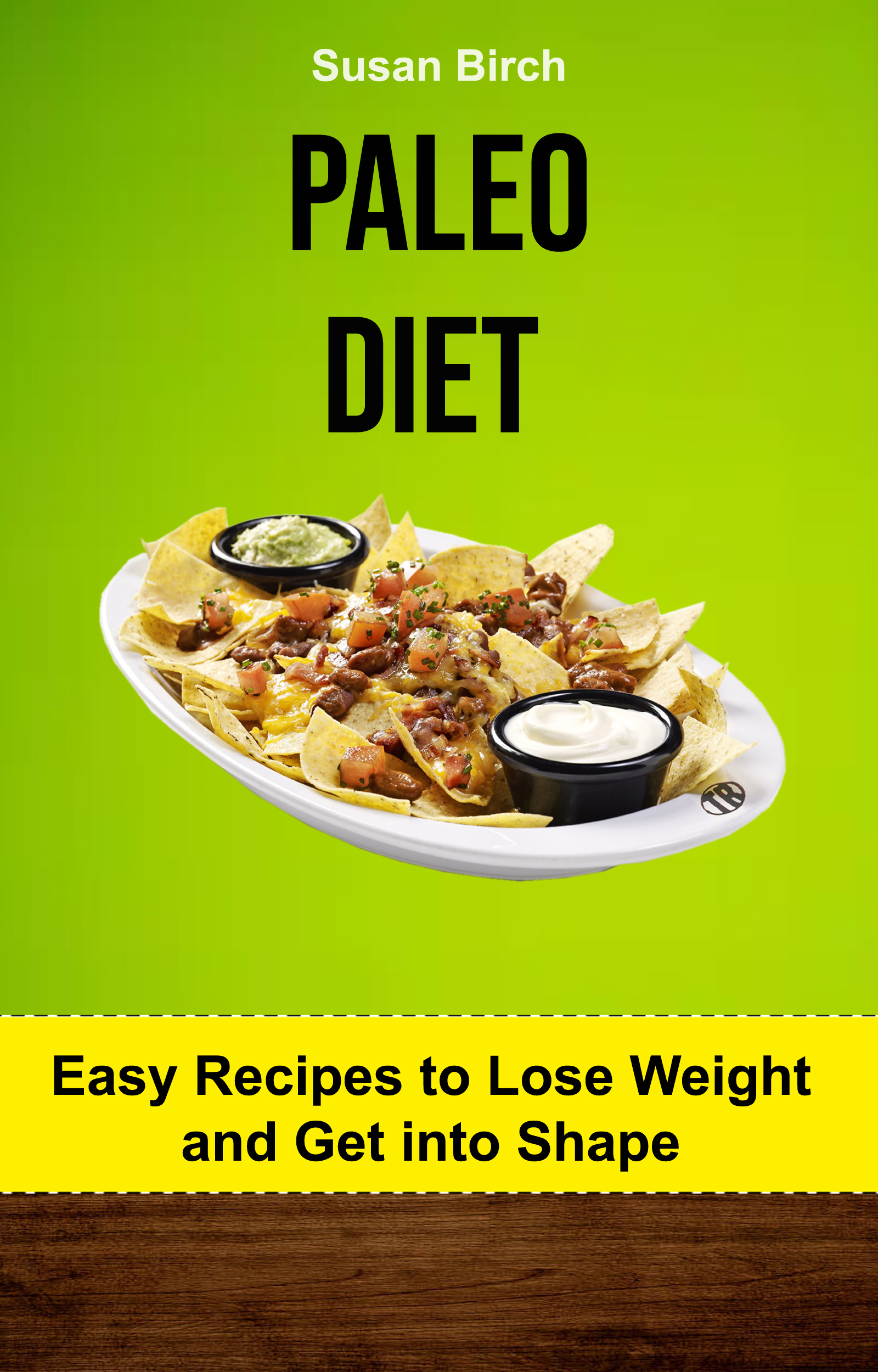 Paleo diet: easy recipes to lose weight and get into shape