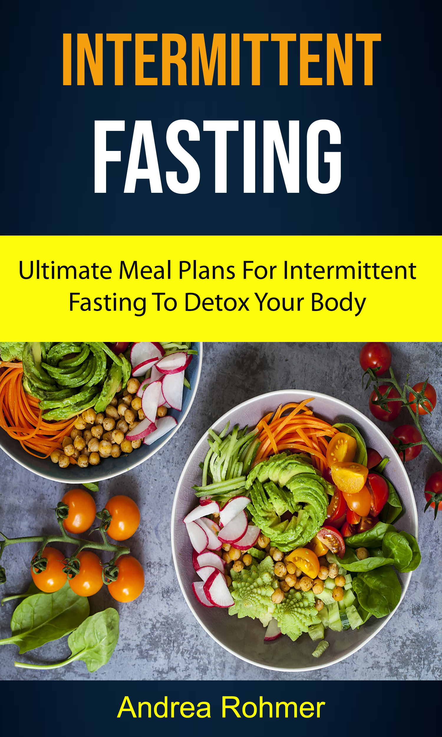 Intermittent fasting: ultimate meal plans for intermittent fasting to detox your body