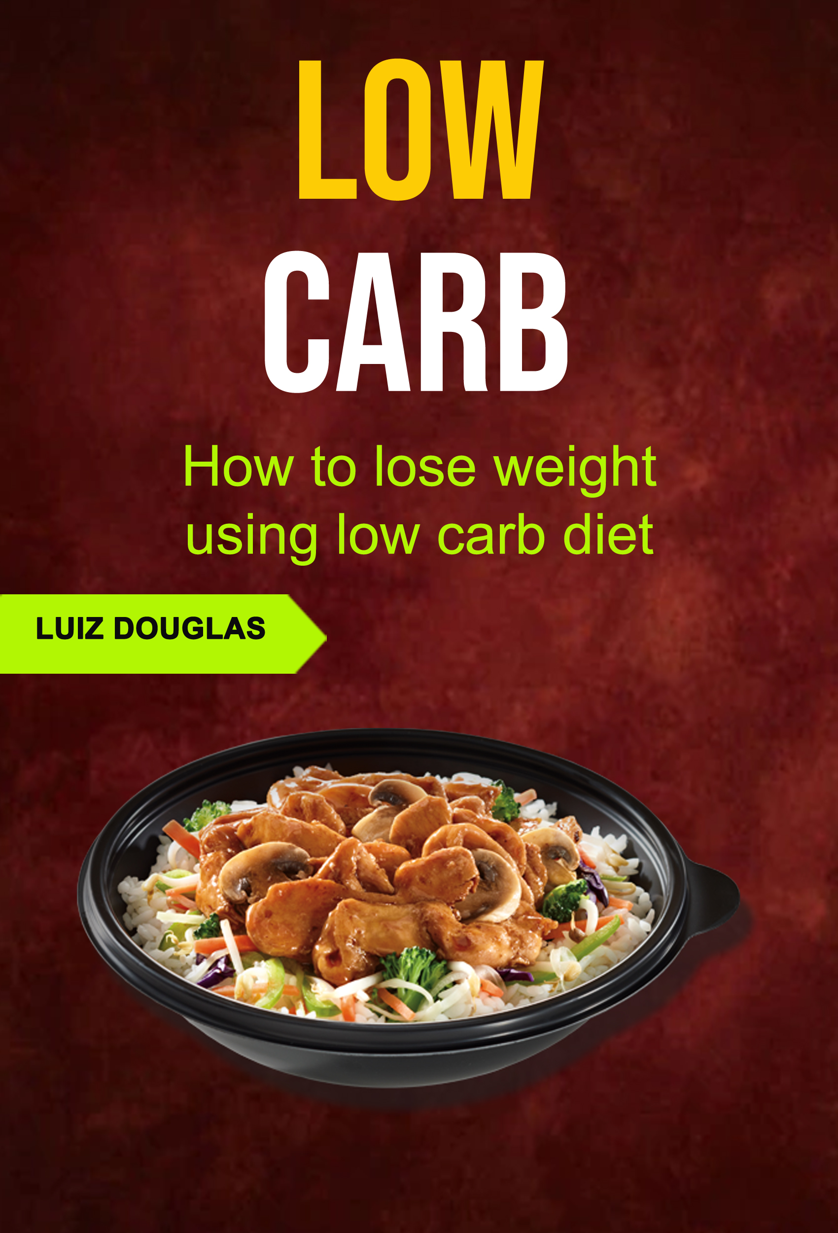 Low carb: how to lose weight using low carb diet