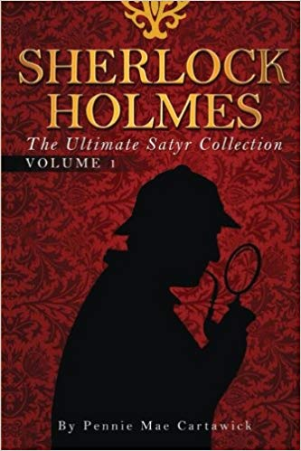 Sherlock holmes: the ultimate satyr collection (volume 1)