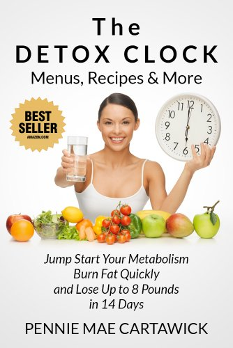 The detox clock: menus, recipes & more