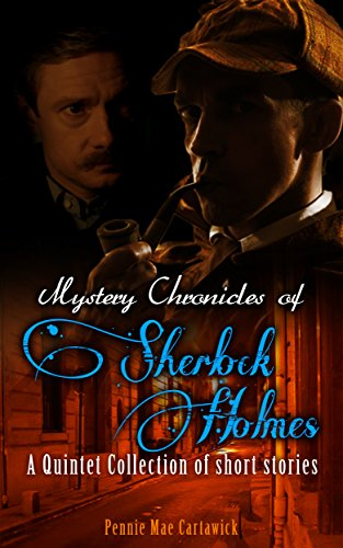 Mystery chronicles of sherlock holmes: a quintet collection of short stories