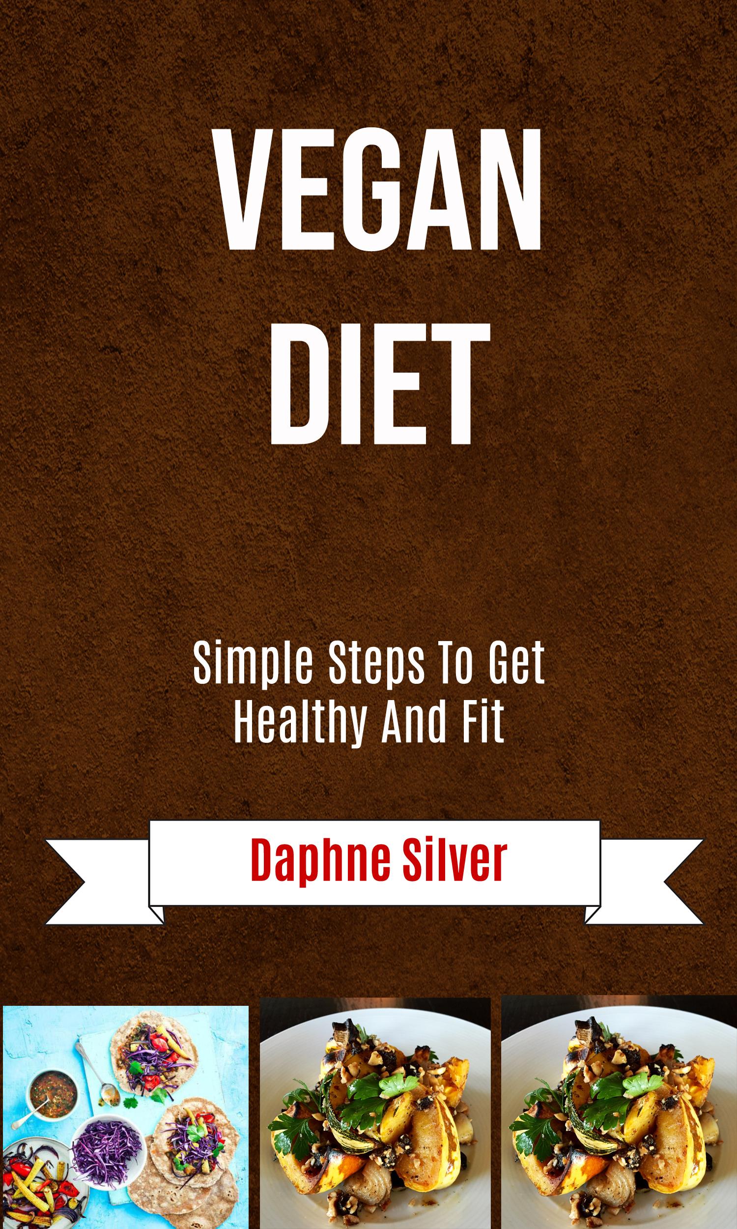 Vegan diet: simple steps to get healthy and fit