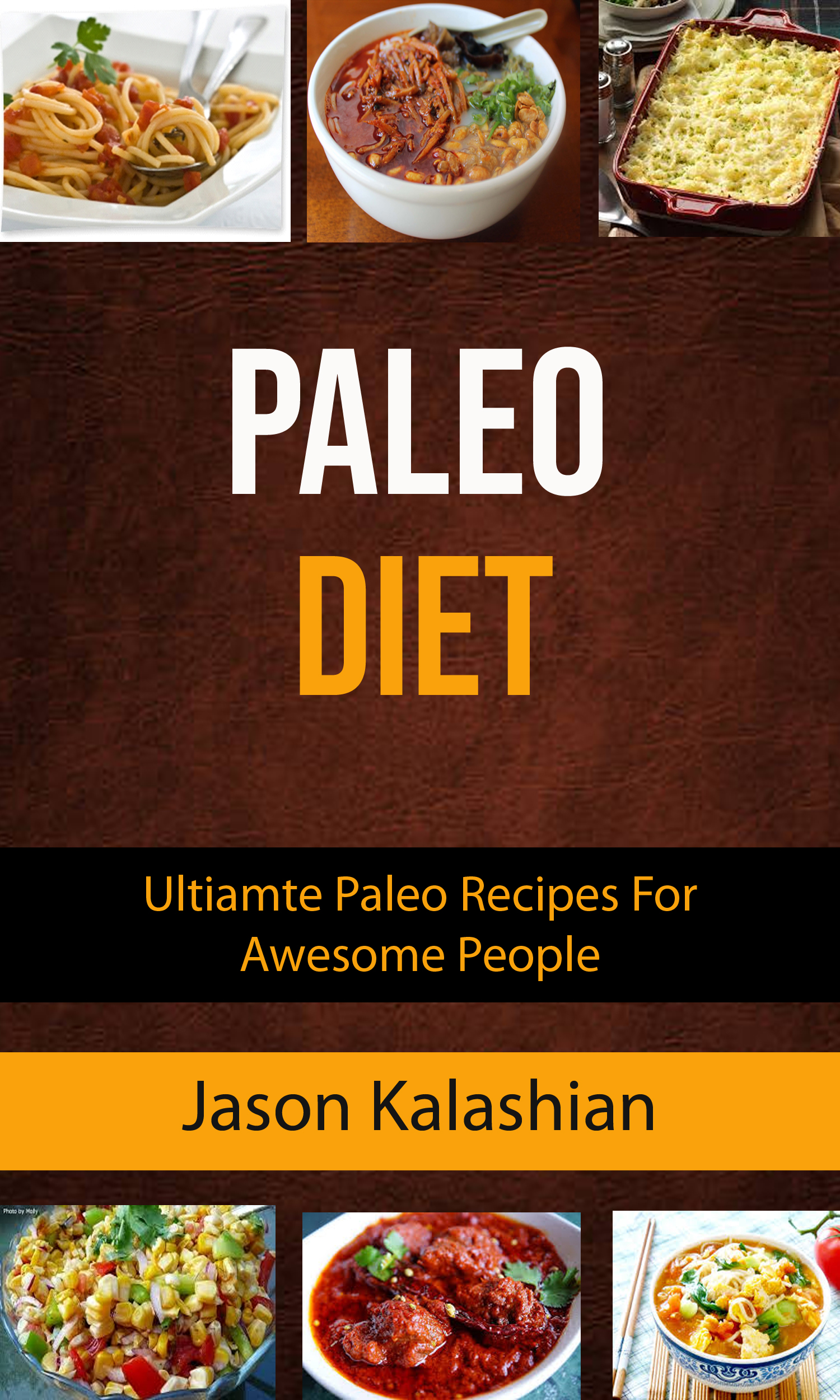 Paleo diet: ultiamte paleo recipes for awesome people