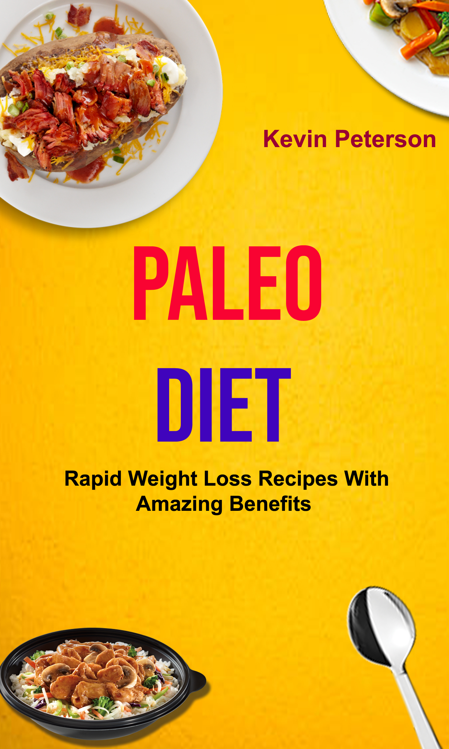 Paleo diet: rapid weight loss recipes with amazing benefits