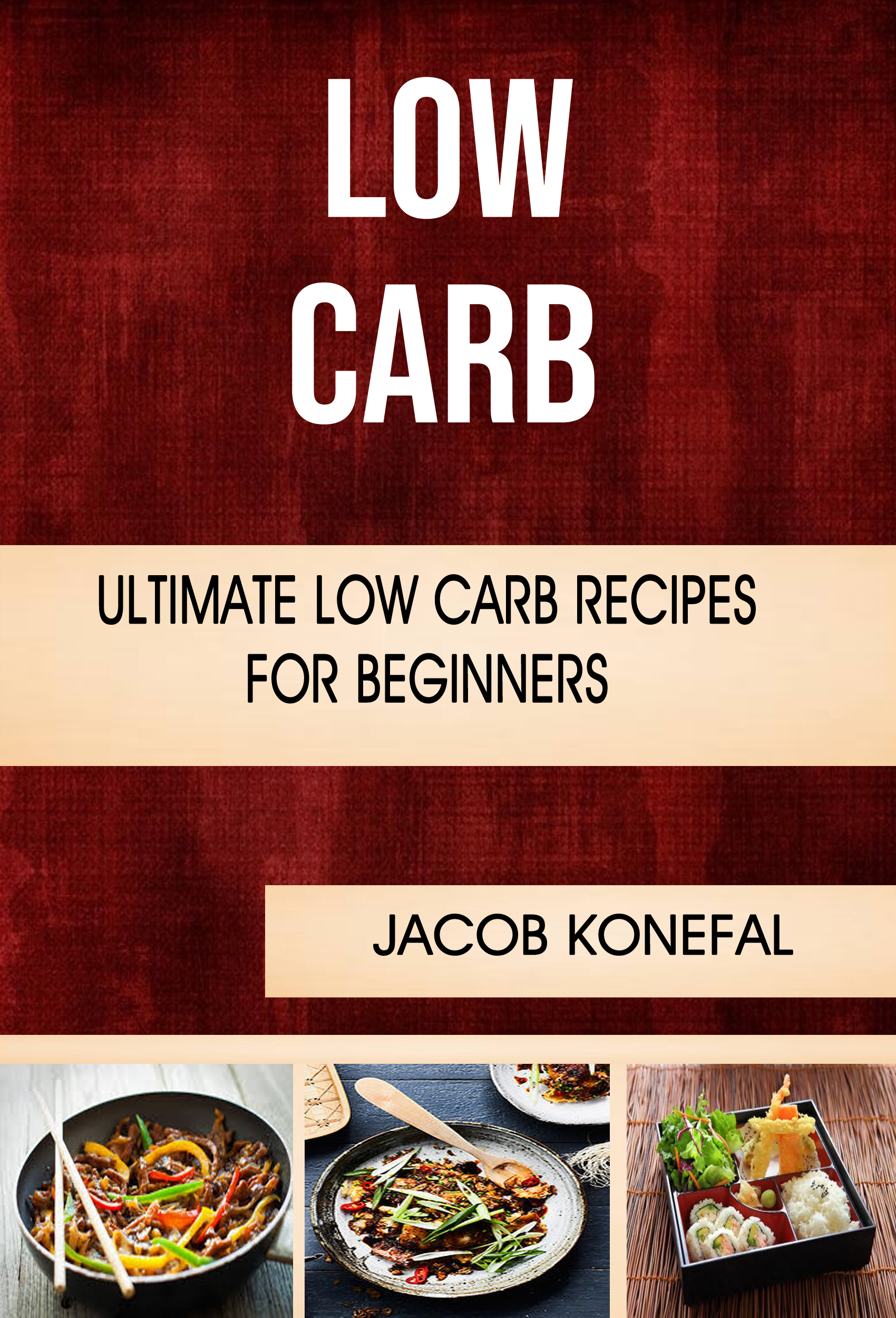 Low carb: ultimate low carb recipes for beginners