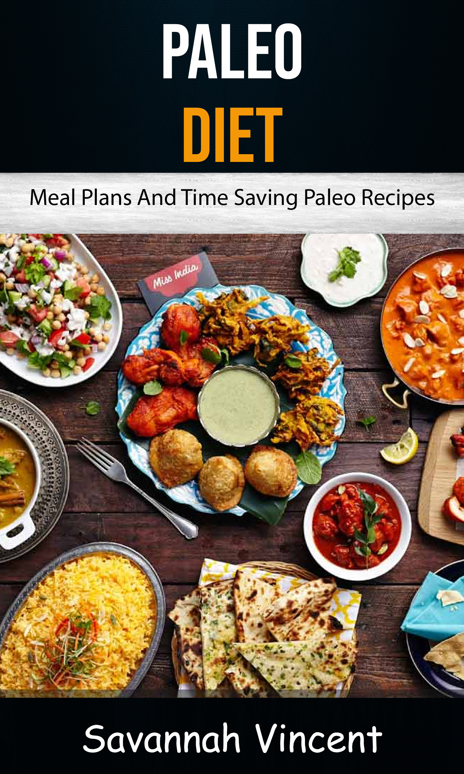 Paleo diet: meal plans and time saving paleo recipes
