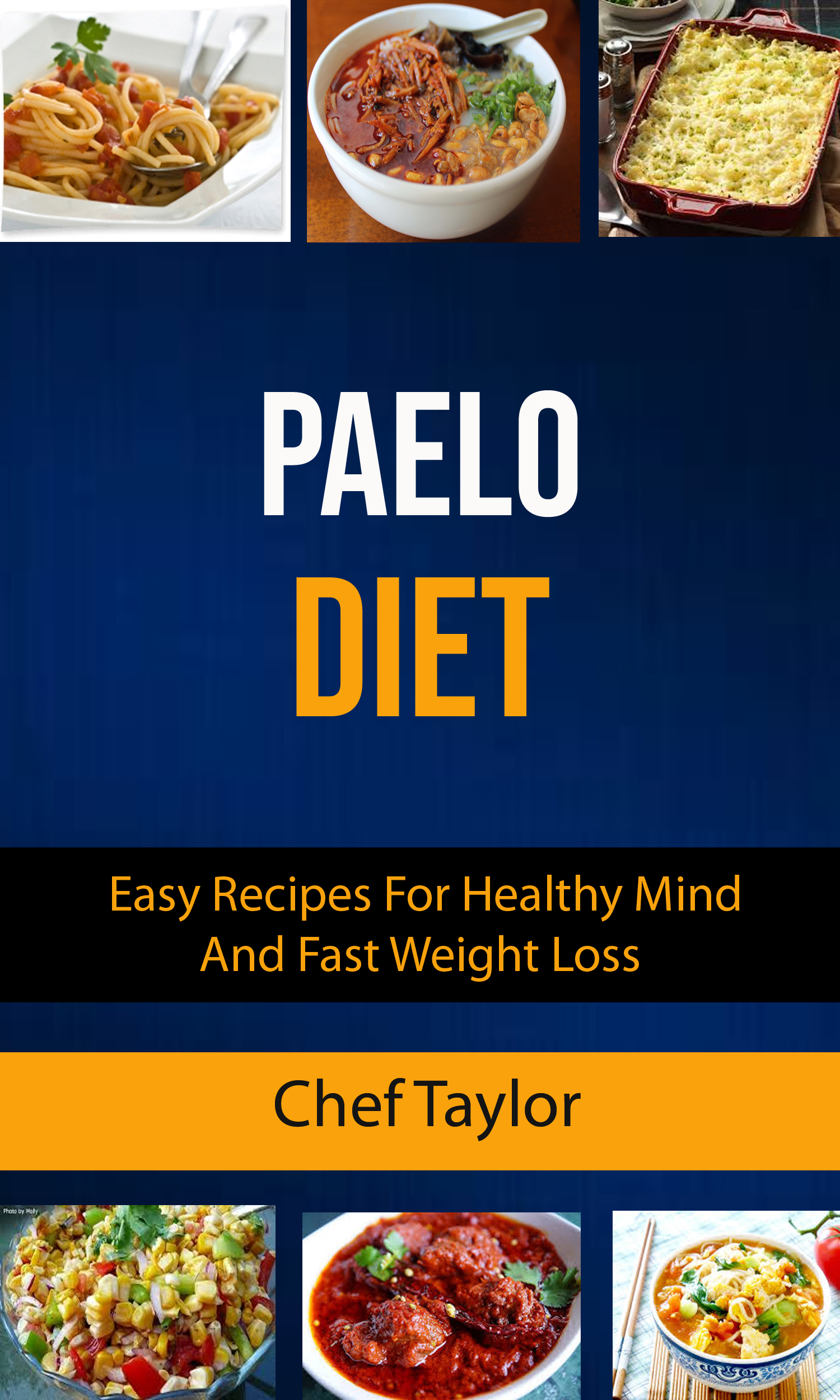 Paelo diet: easy recipes for healthy mind and fast weight loss