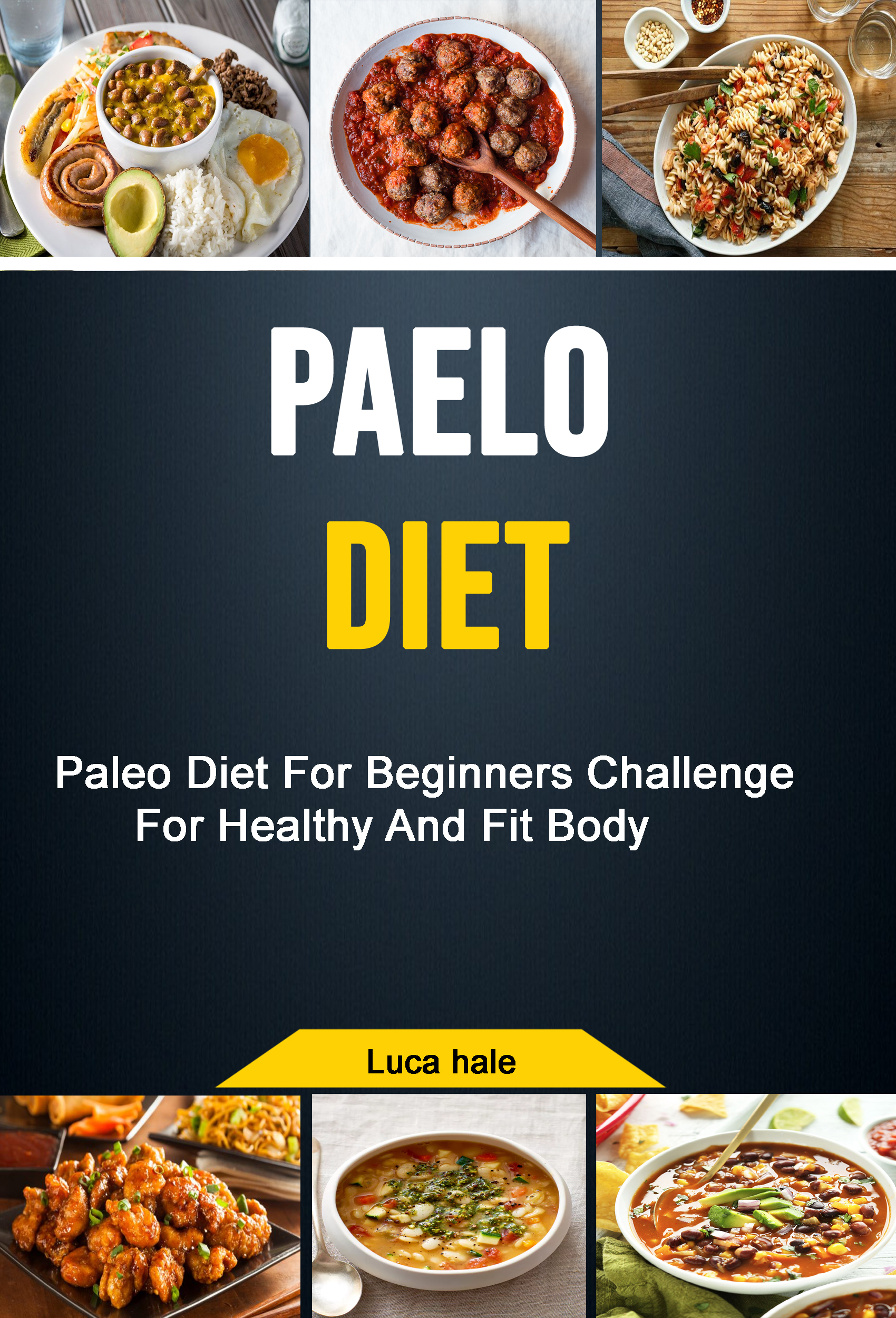 Paelo diet: paleo diet for beginners challenge for healthy and fit body