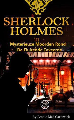 Sherlock holmes in: mysterieuze moorden rond de fluitende taveerne