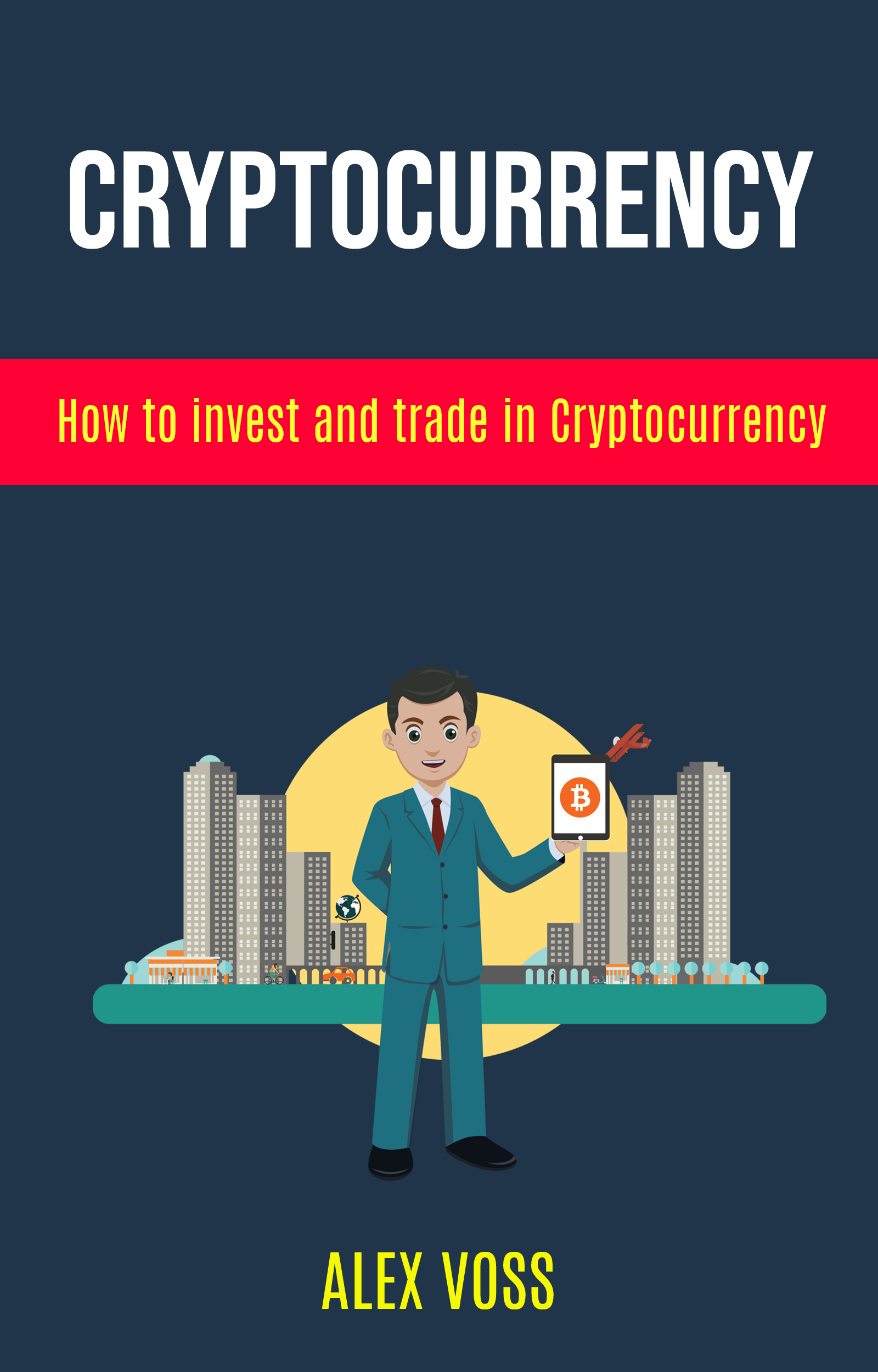 Cryptocurrency: how to invest and trade in cryptocurrency
