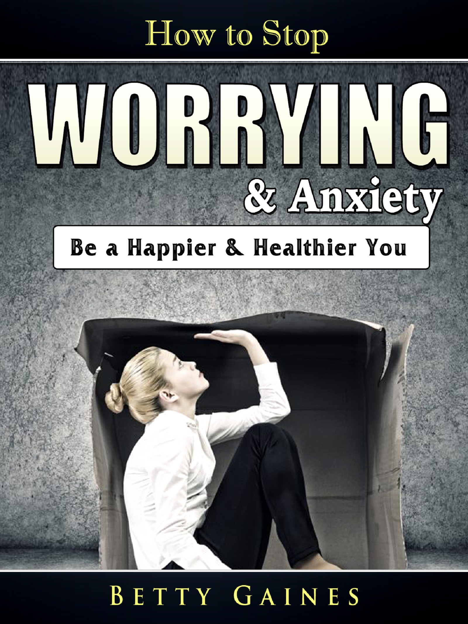 How to stop worrying & anxiety