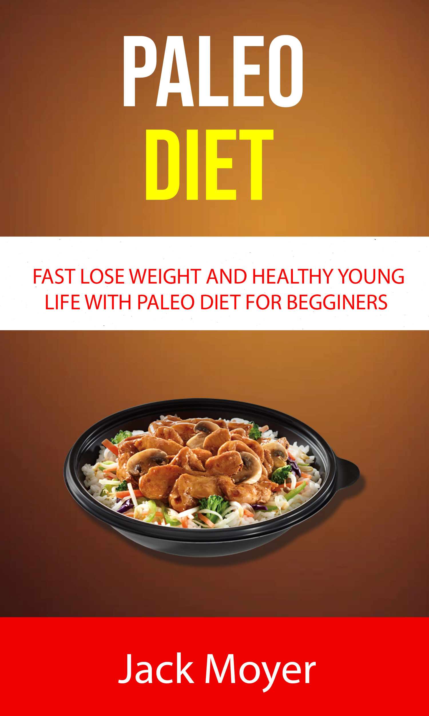 Paleo diet: fast lose weight and healthy young life with paleo diet for begginers