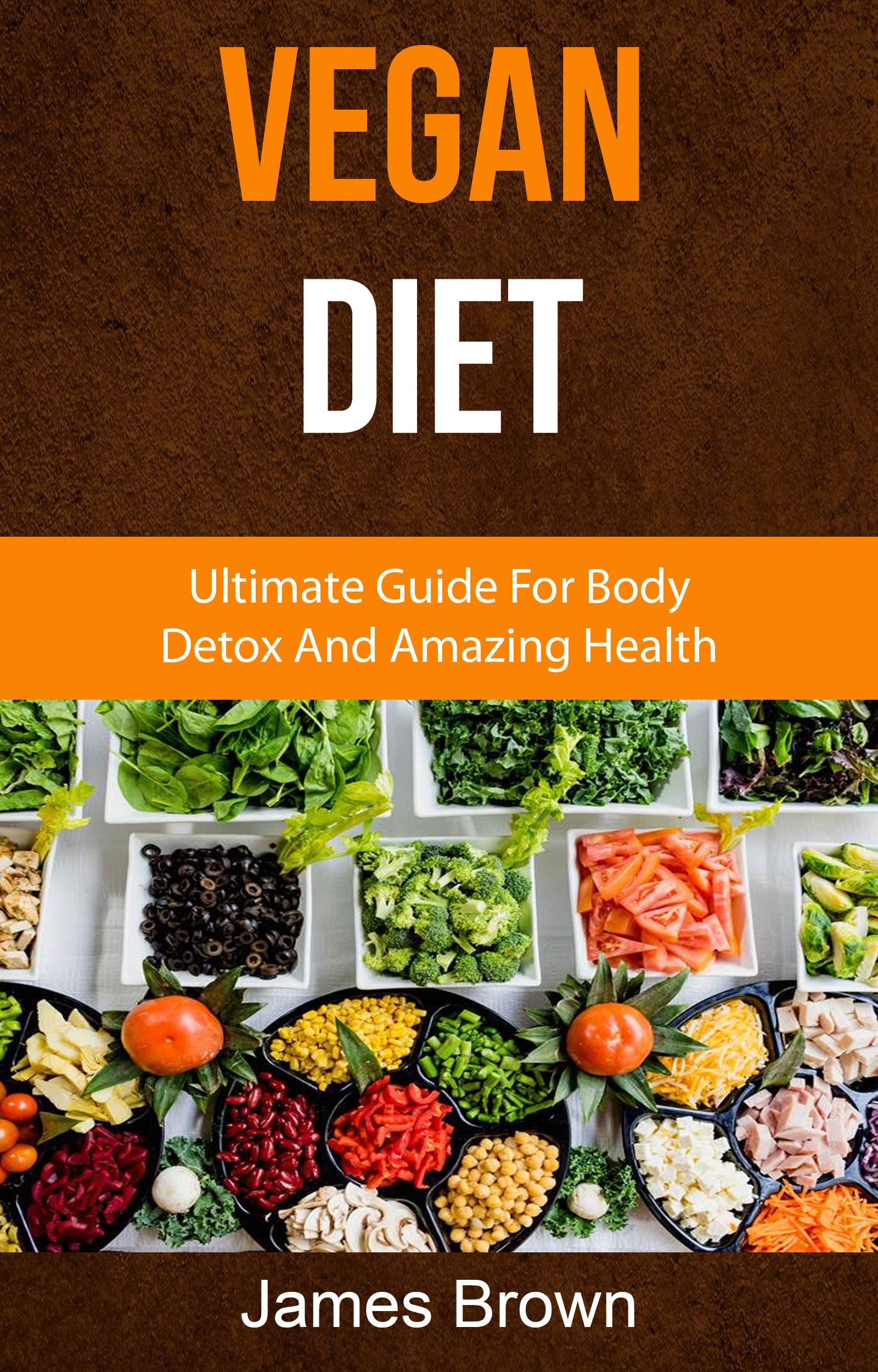 Vegan diet: ultimate guide for body detox and amazing health