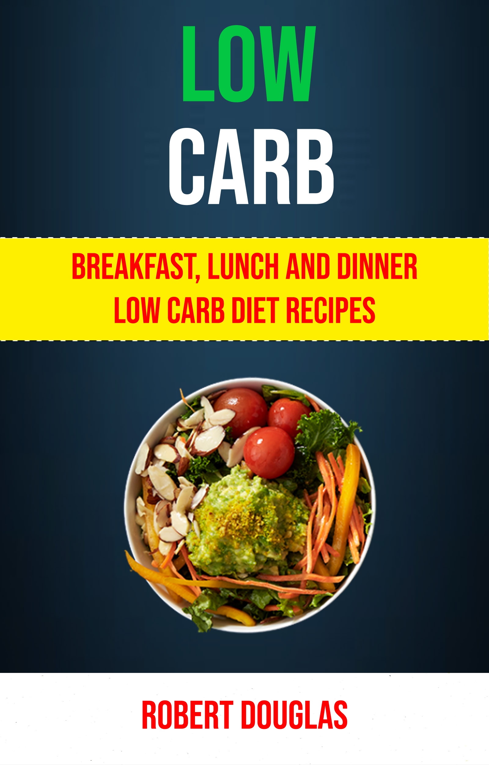 Low carb: breakfast, lunch and dinner low carb diet recipes