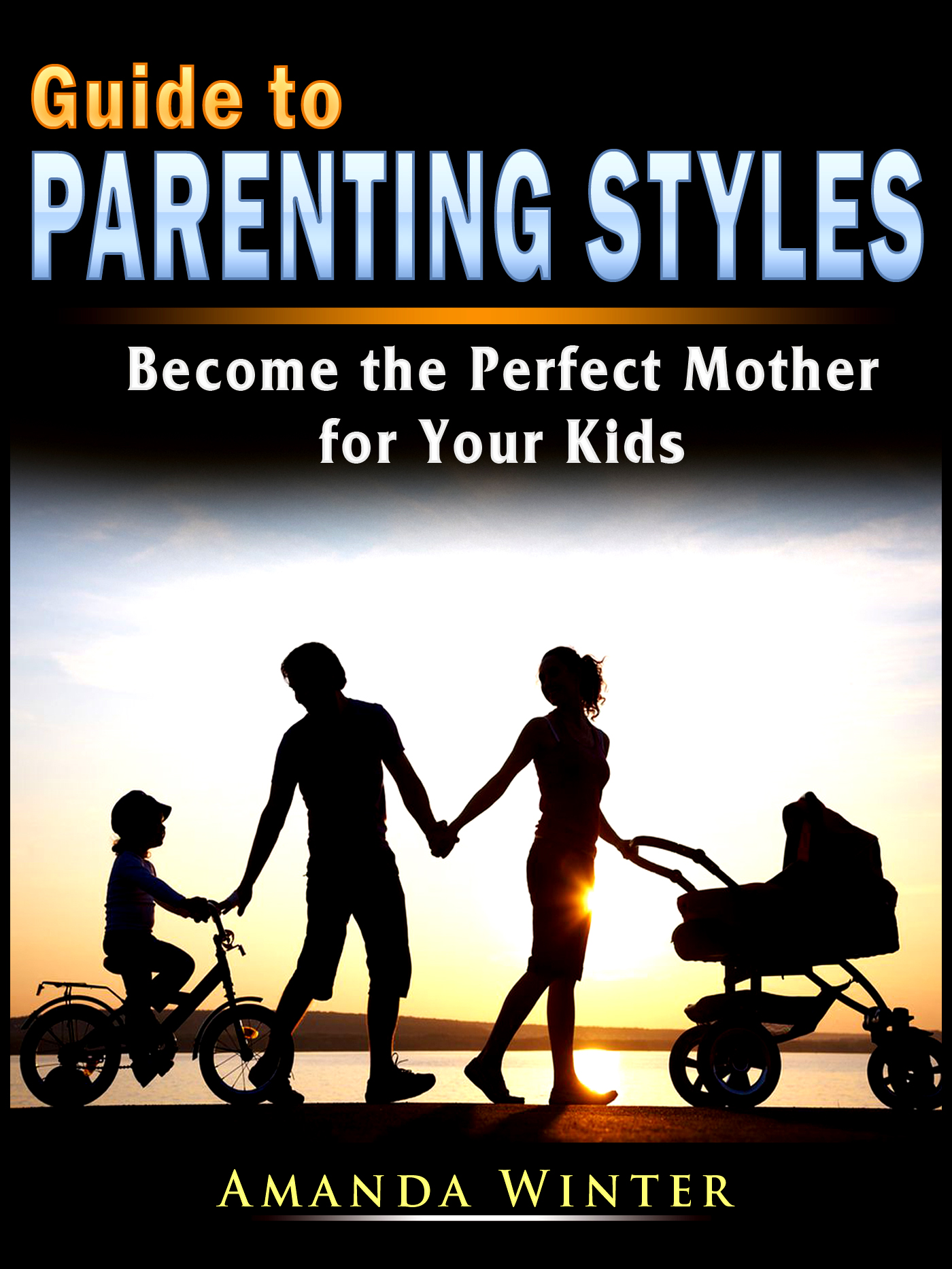 Guide to parenting styles: become the perfect mother for your kids