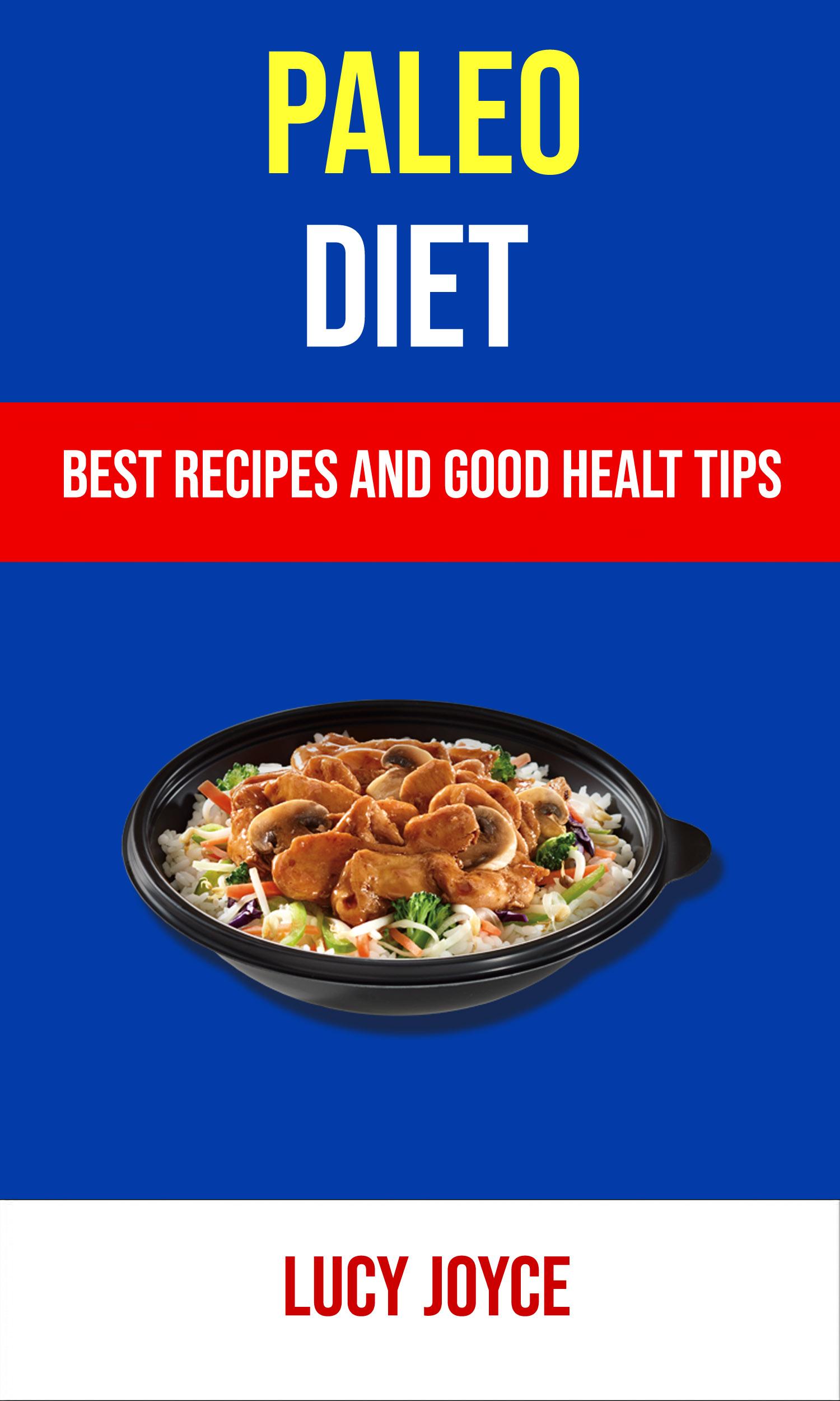 Paleo diet: best recipes and good healt tips