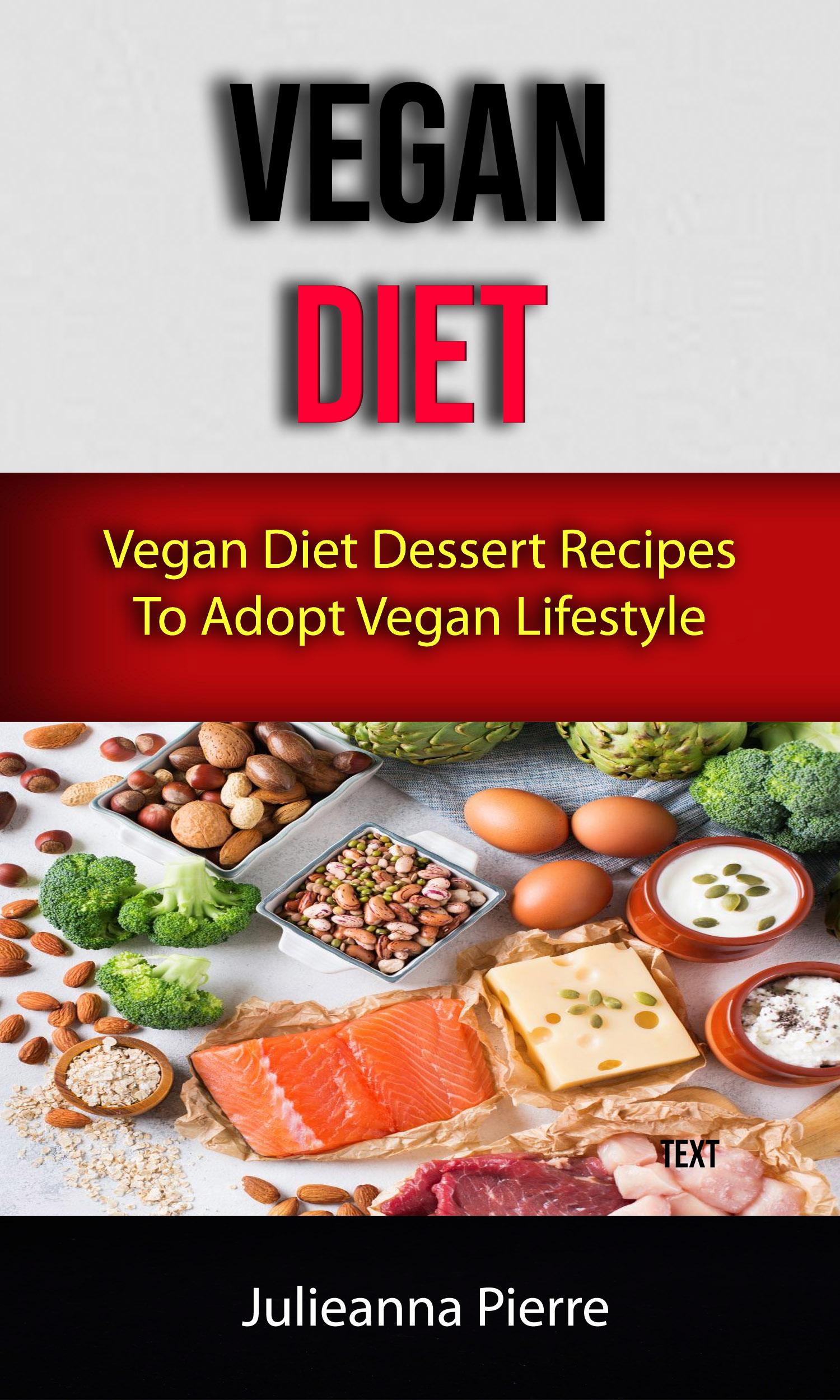Vegan diet: vegan diet dessert recipes to adopt vegan lifestyle