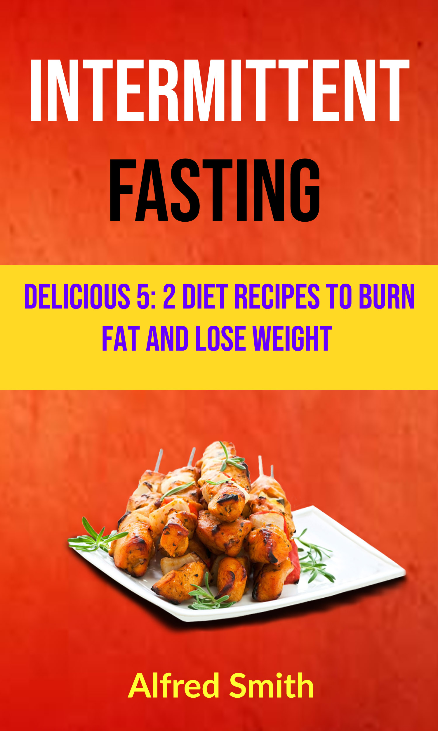 Intermittent fasting: delicious 5: 2 diet recipes to burn fat and lose weight
