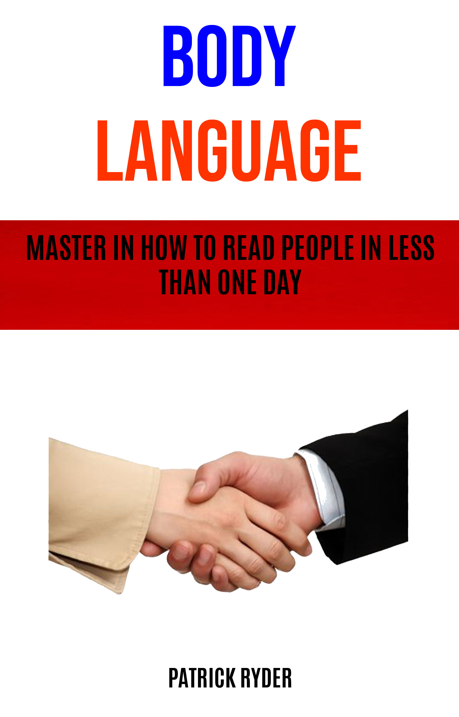 Body language: master in how to read people in less than one day