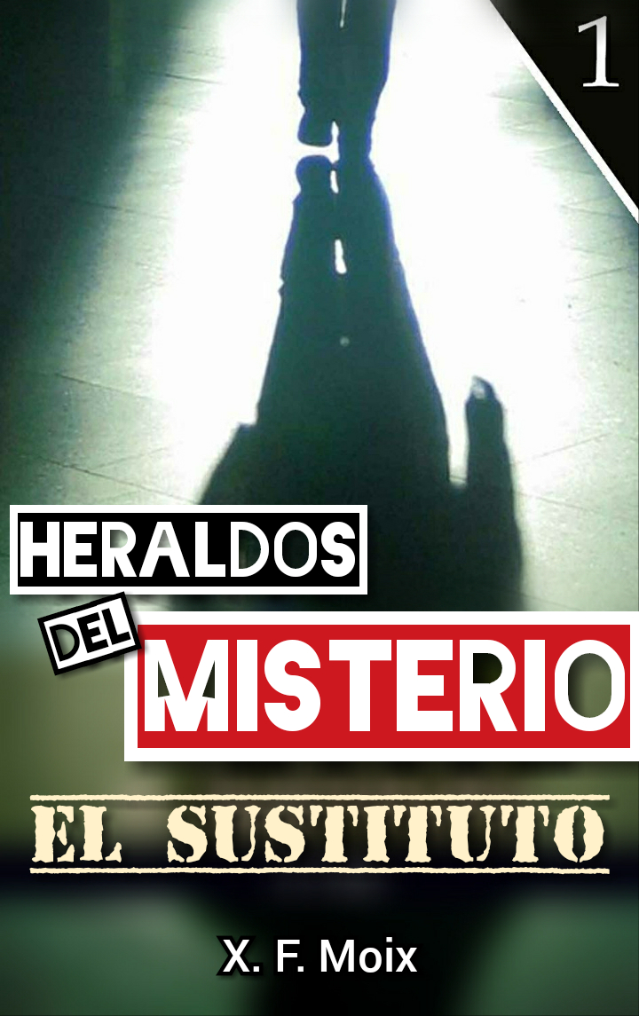 Heraldos del misterio. el sustituto
