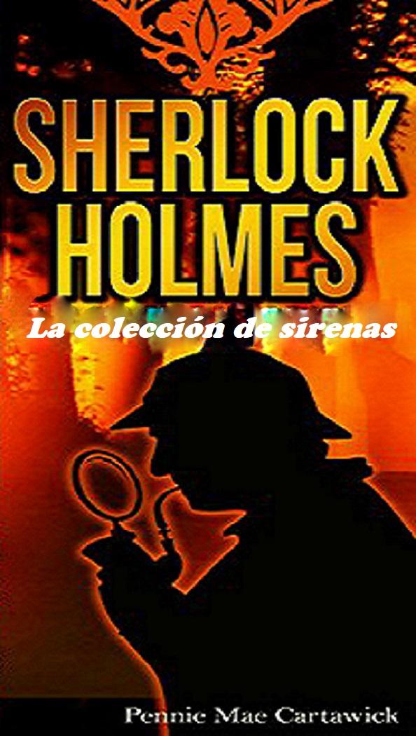 Sherlock holmes: la colección de sirenas