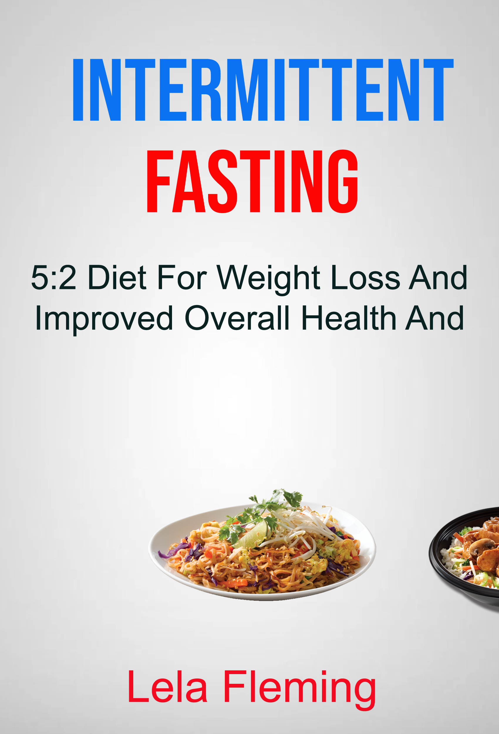 Intermittent fasting: 5:2 diet for weight loss and improved overall health and fitness