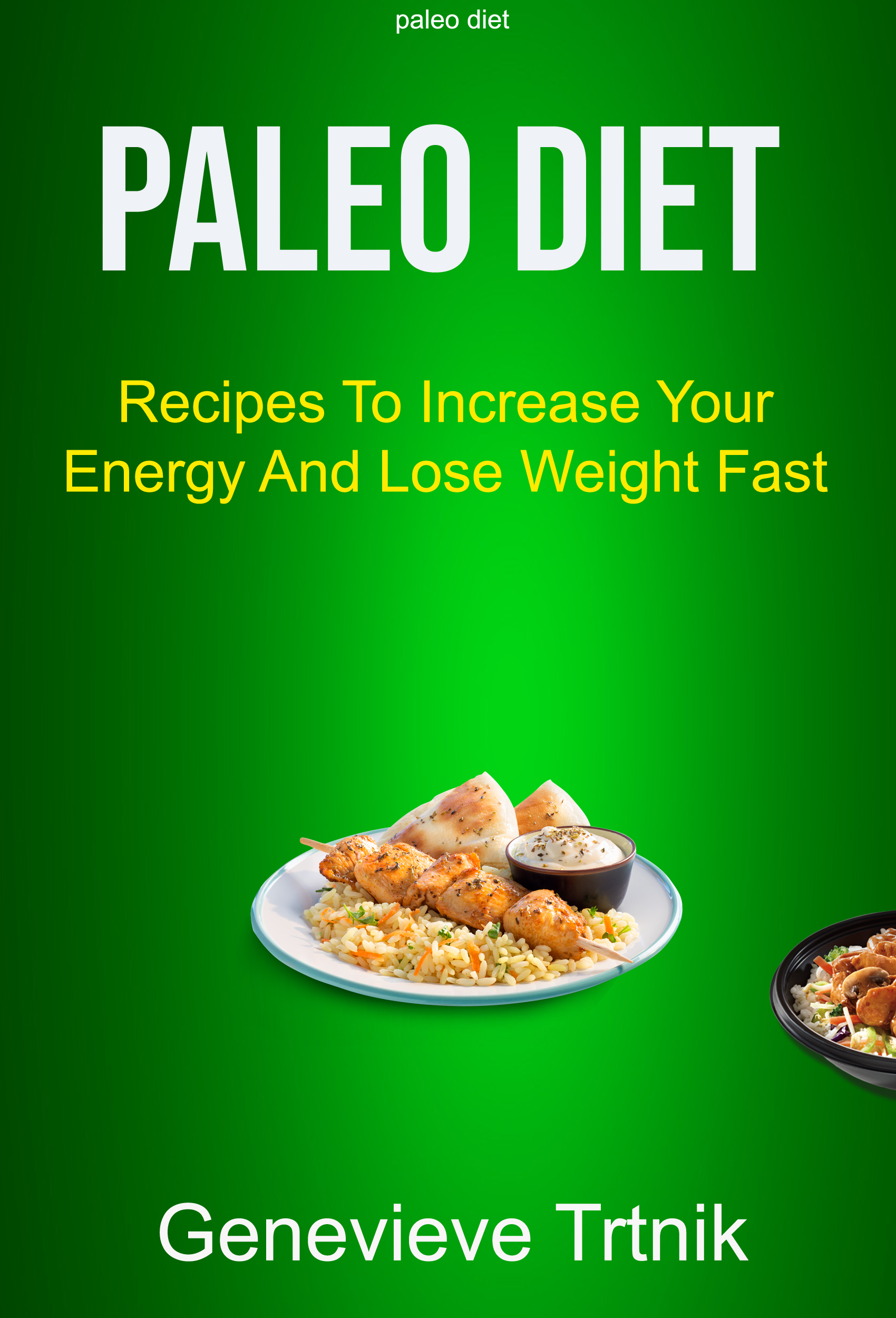 Paleo diet: recipes to increase your energy and lose weight fast