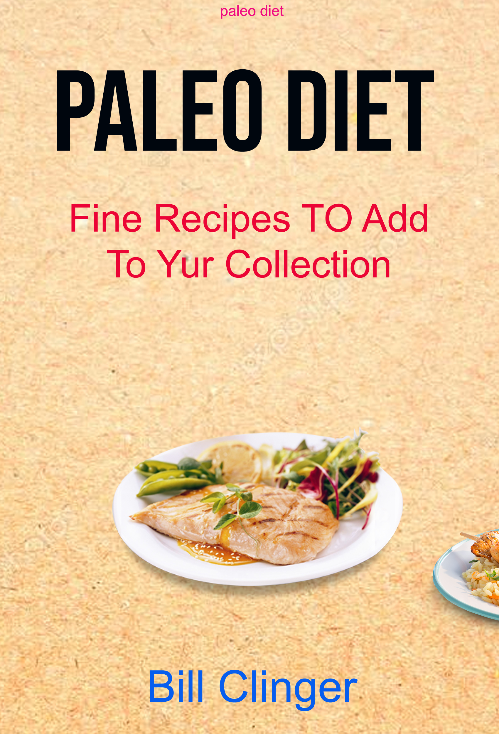 Paleo diet: fine recipes to add to yur collection