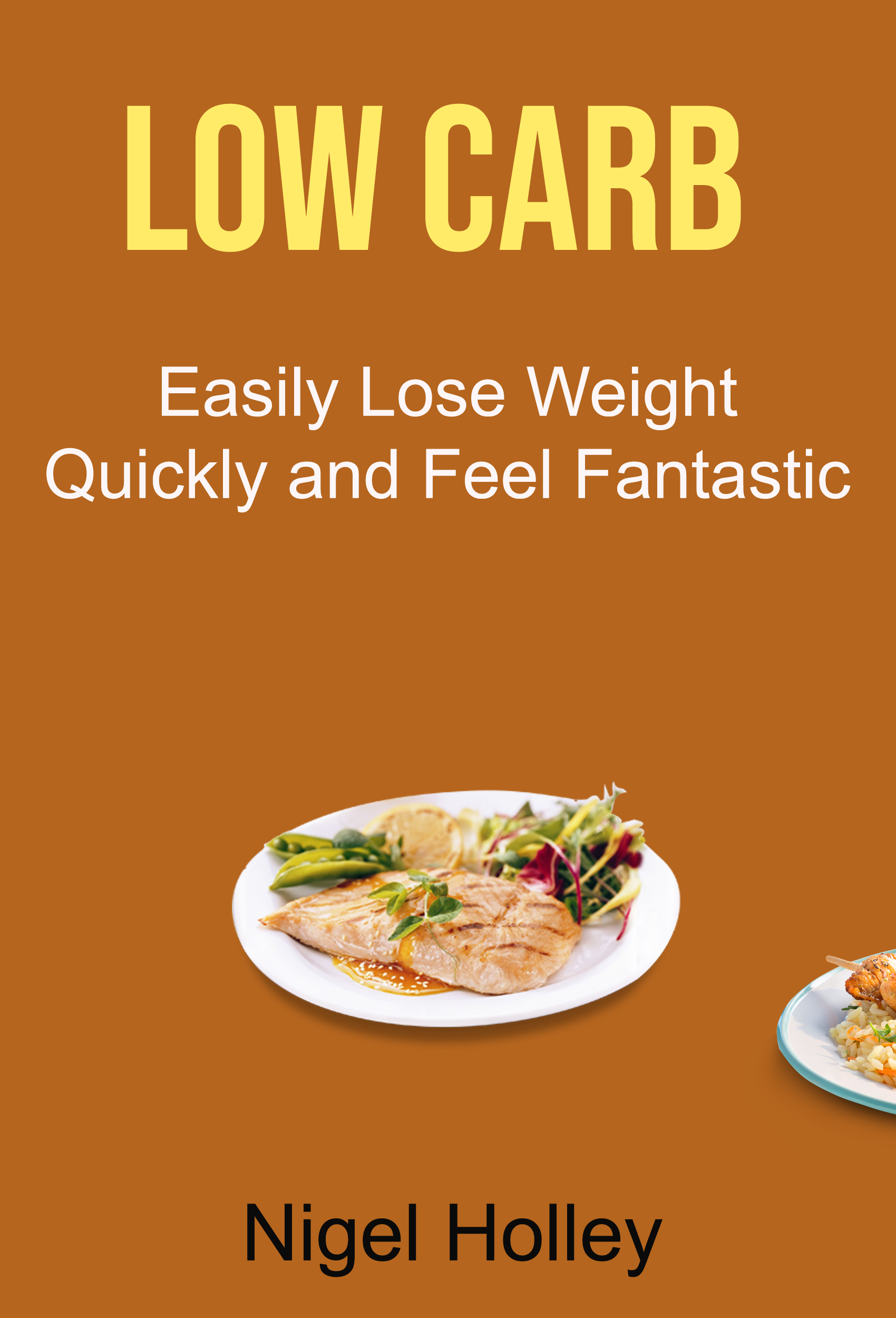 Low carb: easily lose weight quickly and feel fantastic