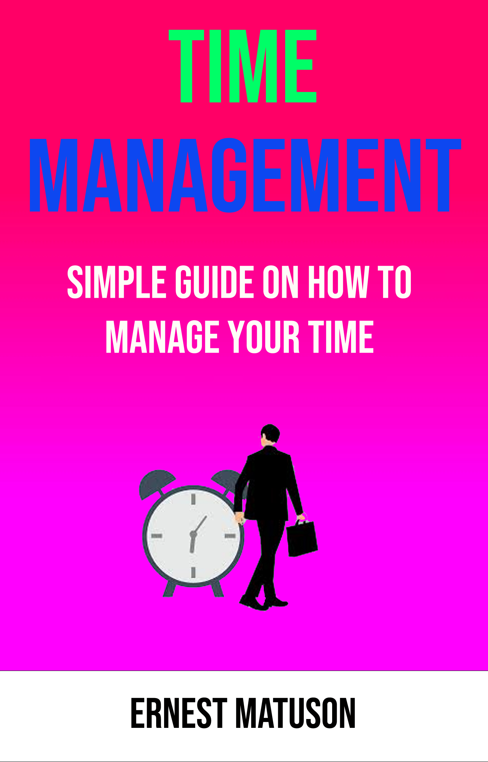 Time management: simple guide on how to manage your time