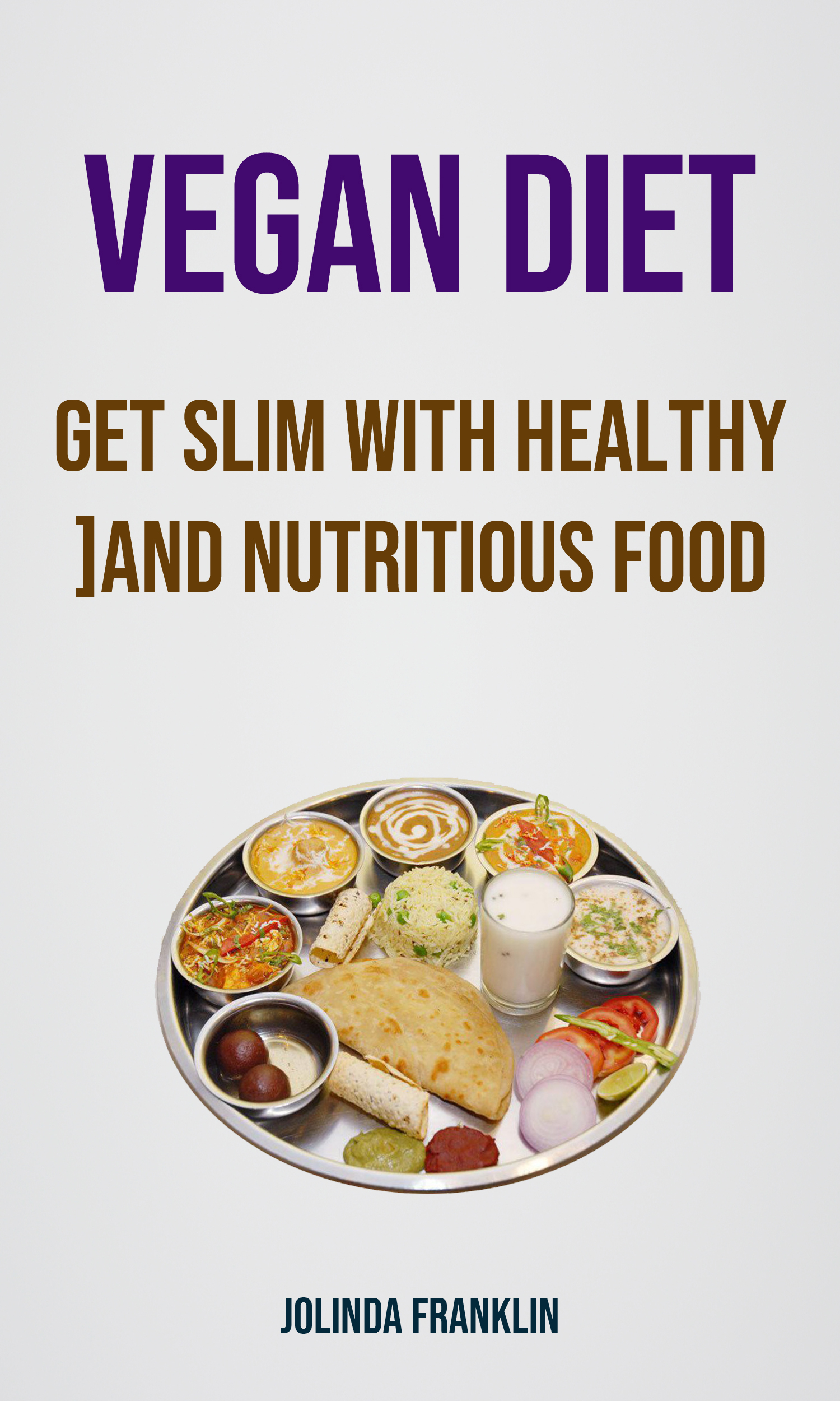 Vegan diet: get slim with healthy and nutritious food