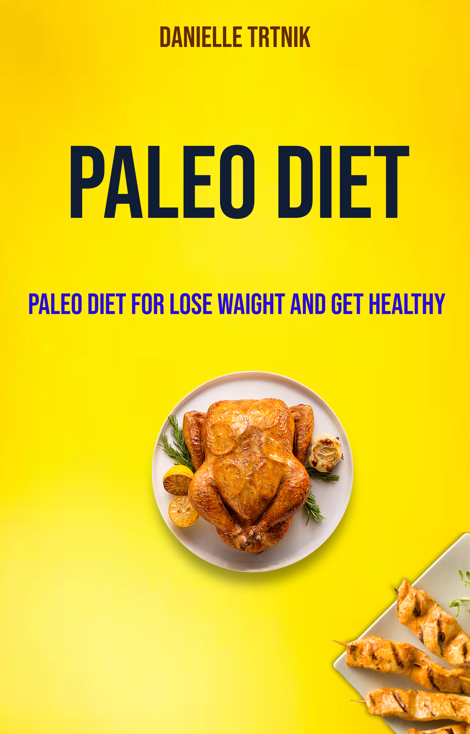 Paleo diet : paleo diet for lose waight and get healthy