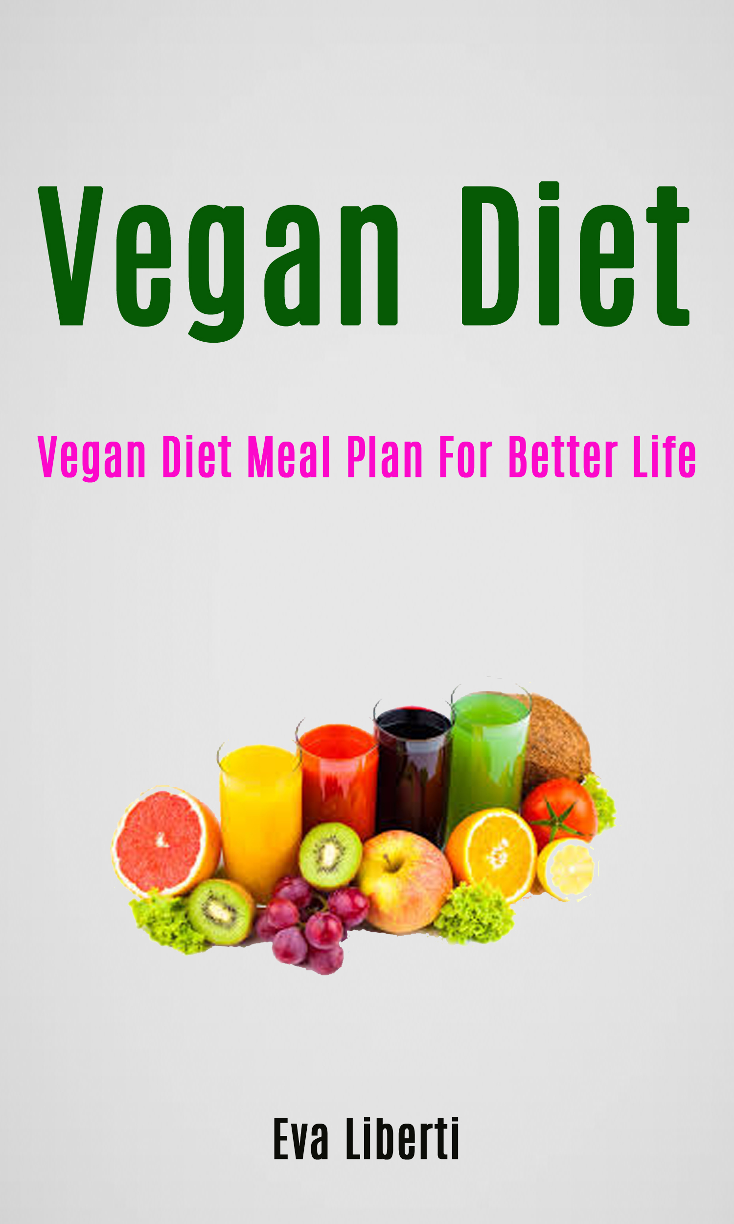 Vegan diet: vegan diet meal plan for better life