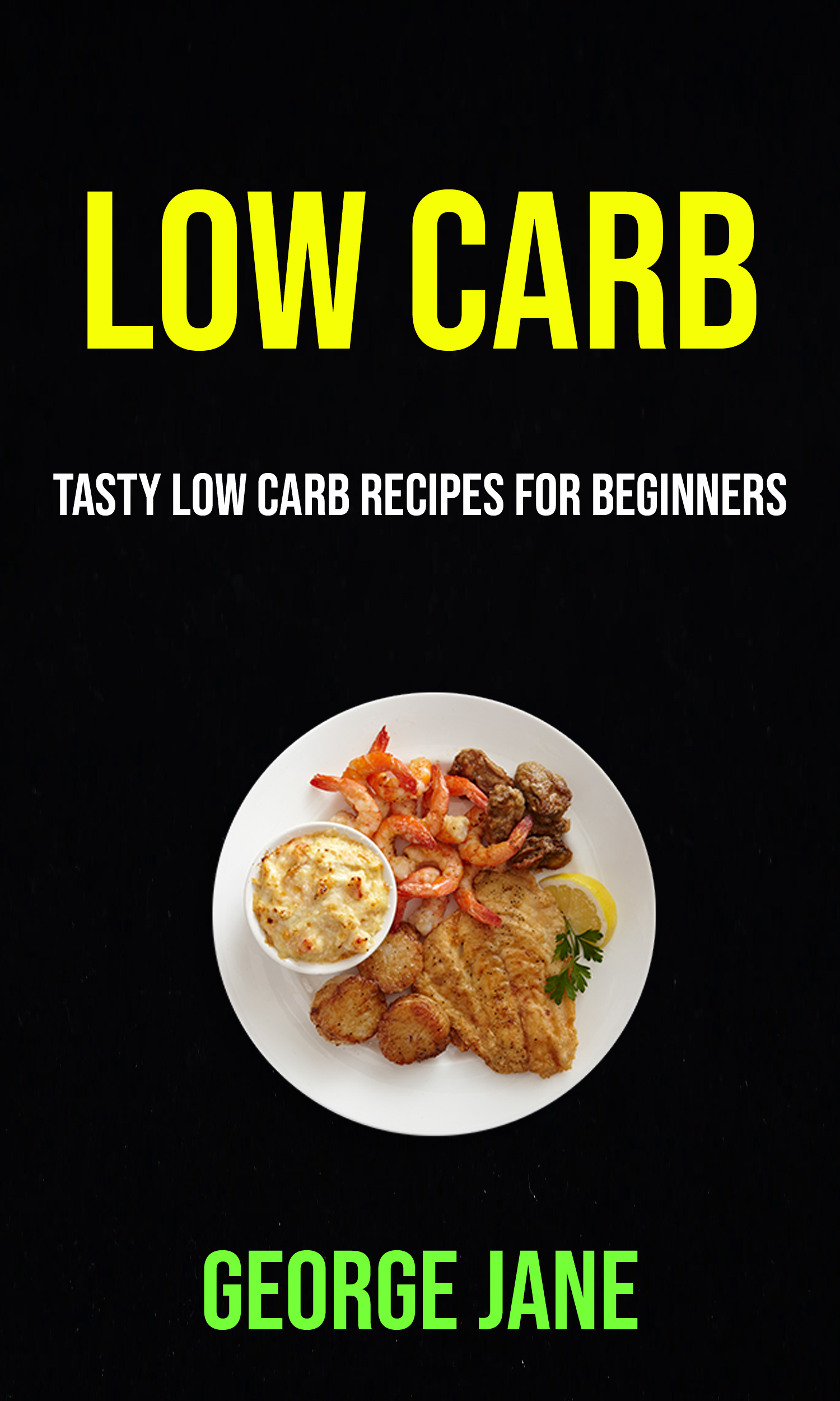 Low carb: tasty low carb recipes for beginners