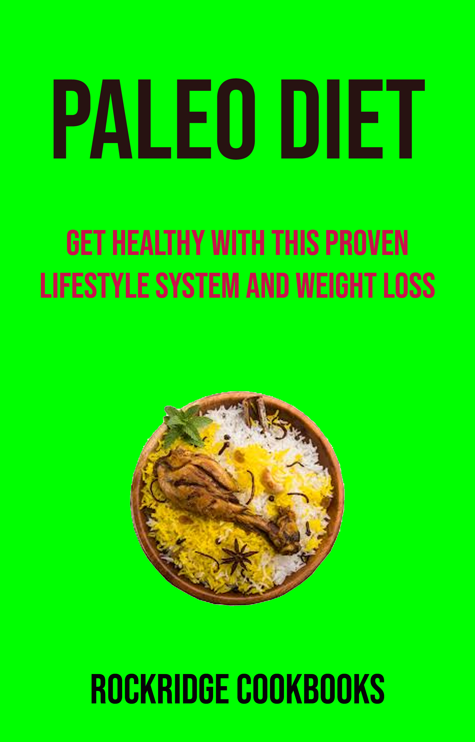 Paleo diet: get healthy with this proven lifestyle system and weight loss