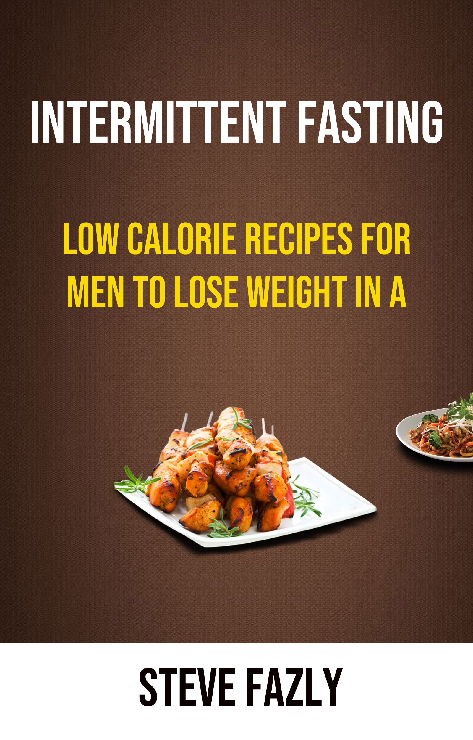 Intermittent fasting: low calorie recipes for men to lose weight in a