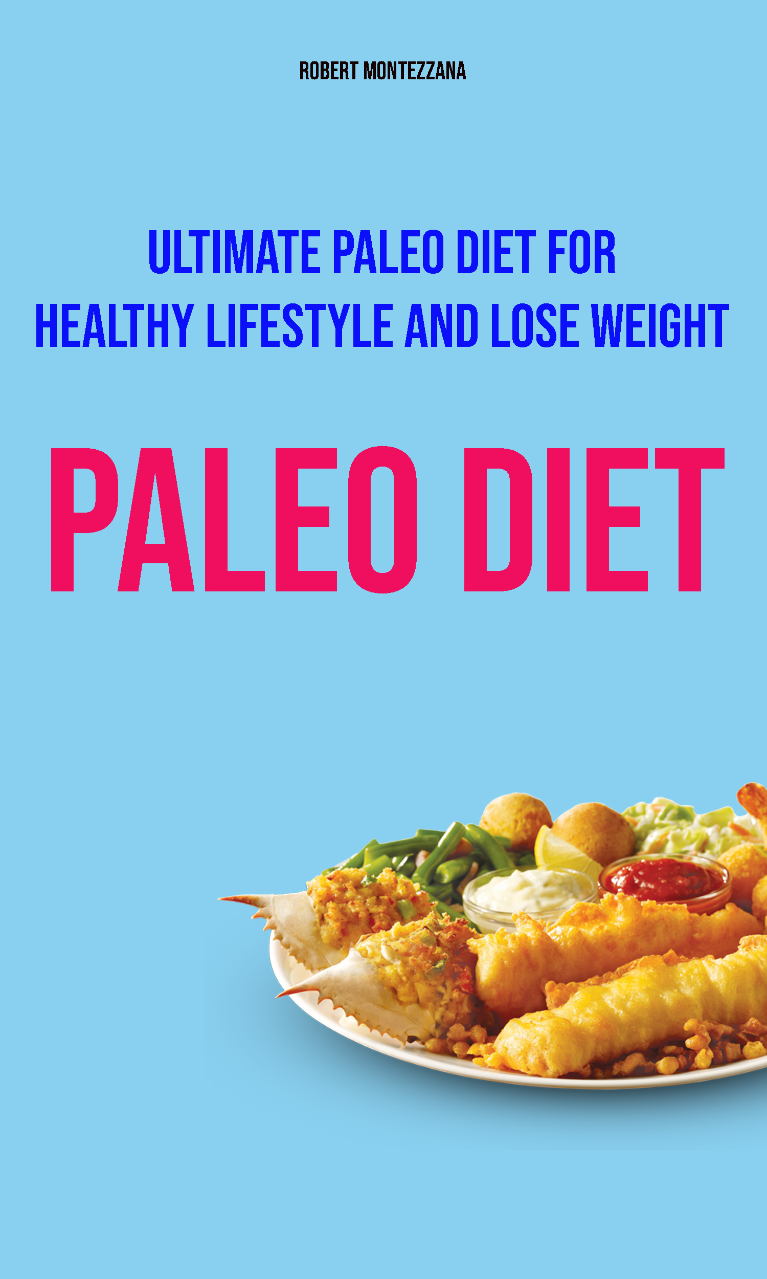 Paleo diet: ultimate paleo diet for healthy lifestyle and lose weight