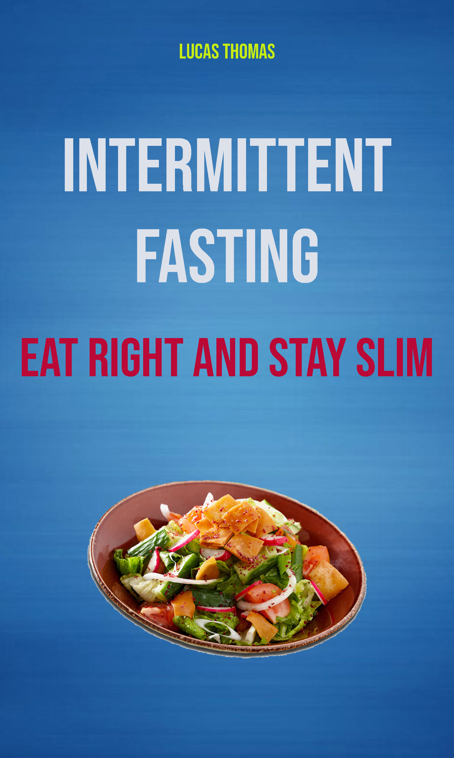 Intermittent fasting: eat right and stay slim