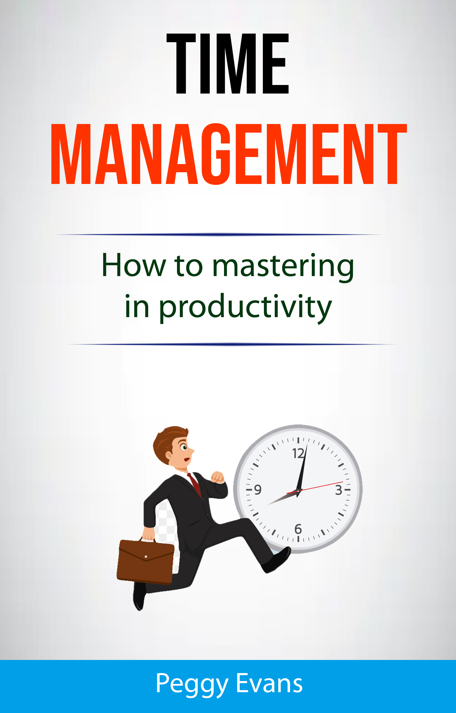 Time management: how to mastering in productivity