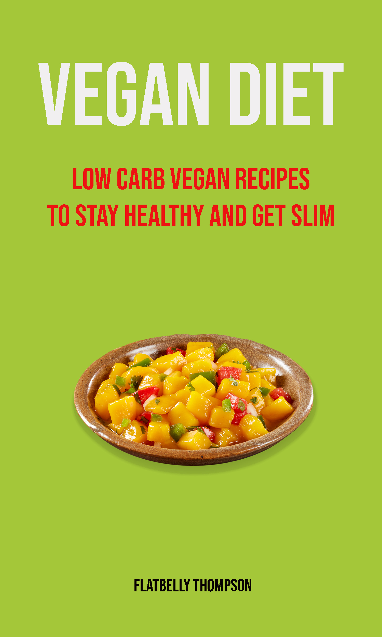Vegan diet: low carb vegan recipes to stay healthy and get slim