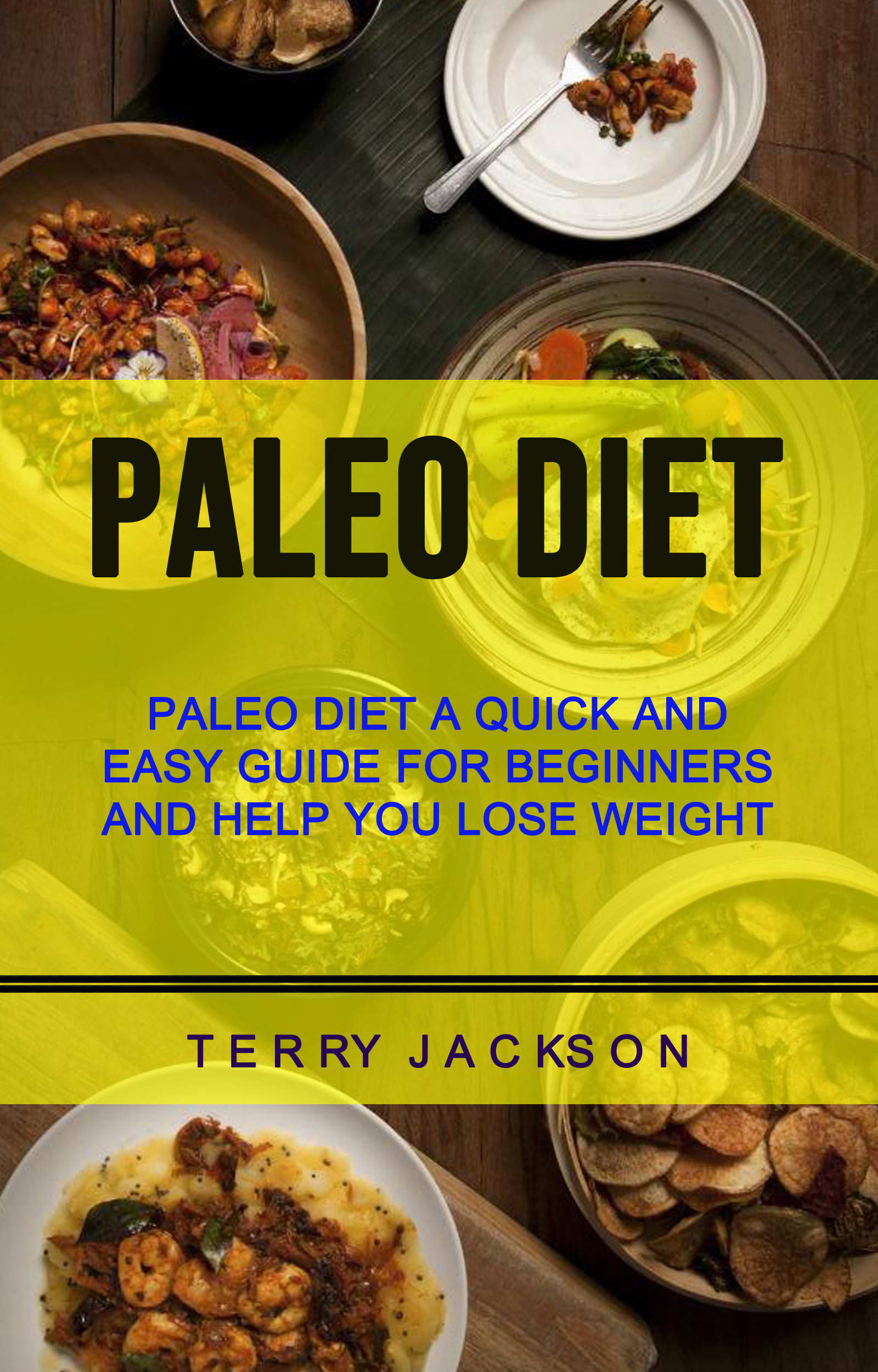 Paleo diet: paleo diet a quick and easy guide for beginners and help you lose weight