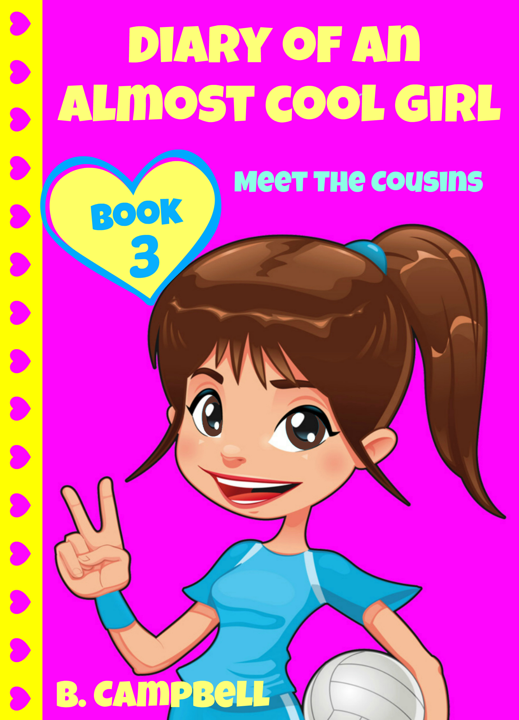 Diary of an almost cool girl - book 3 - meet the cousins