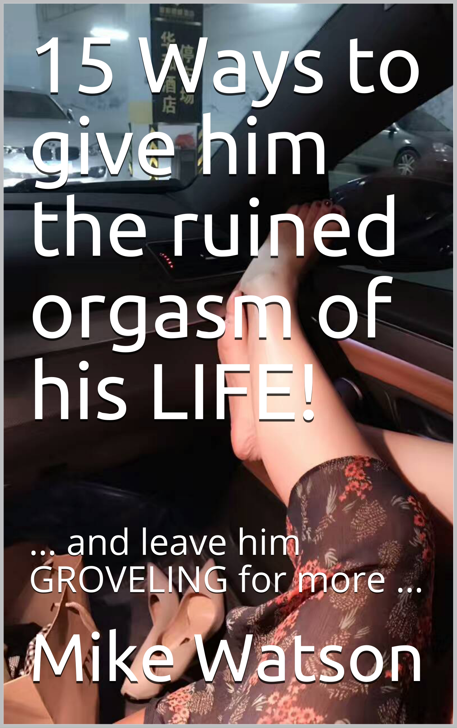 15 ways to give him the ruined orgasm of his life!
