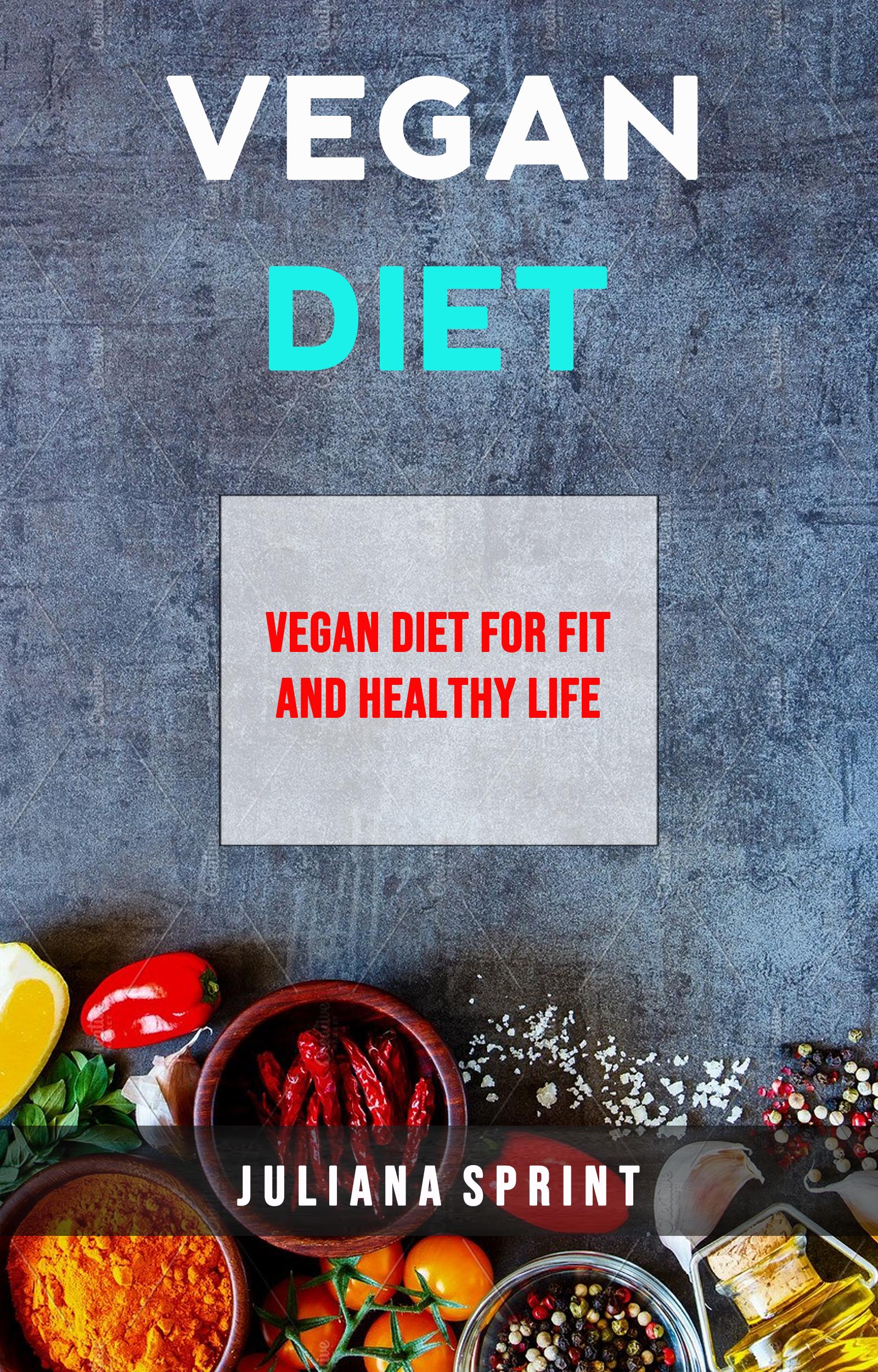 Vegan diet: vegan diet for fit and healthy life